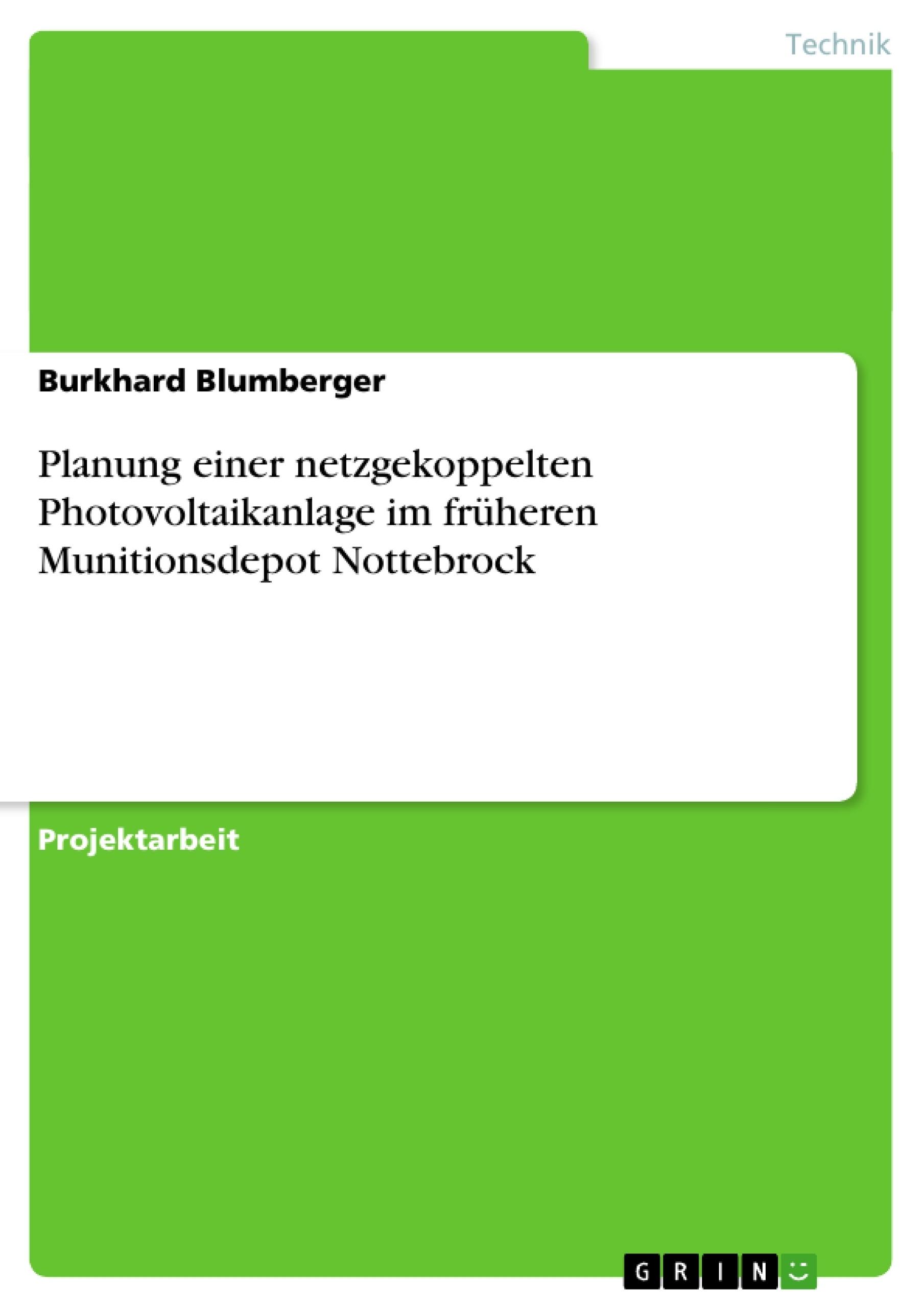 Titel: Planung einer netzgekoppelten Photovoltaikanlage im früheren Munitionsdepot Nottebrock