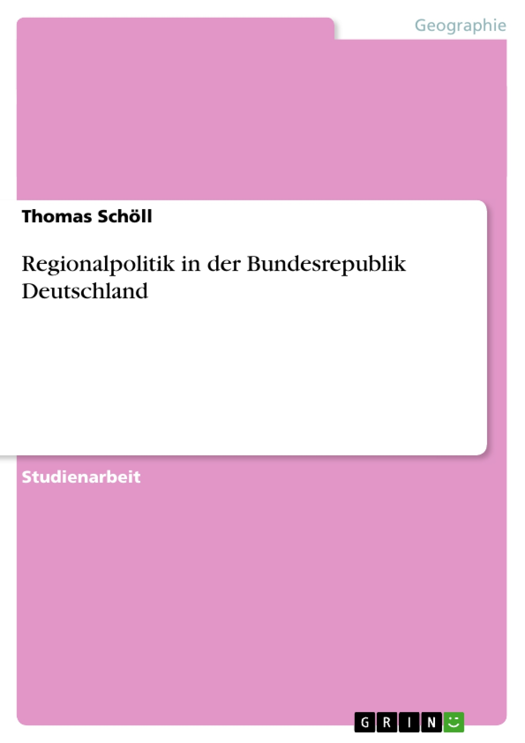 Titel: Regionalpolitik in der Bundesrepublik Deutschland
