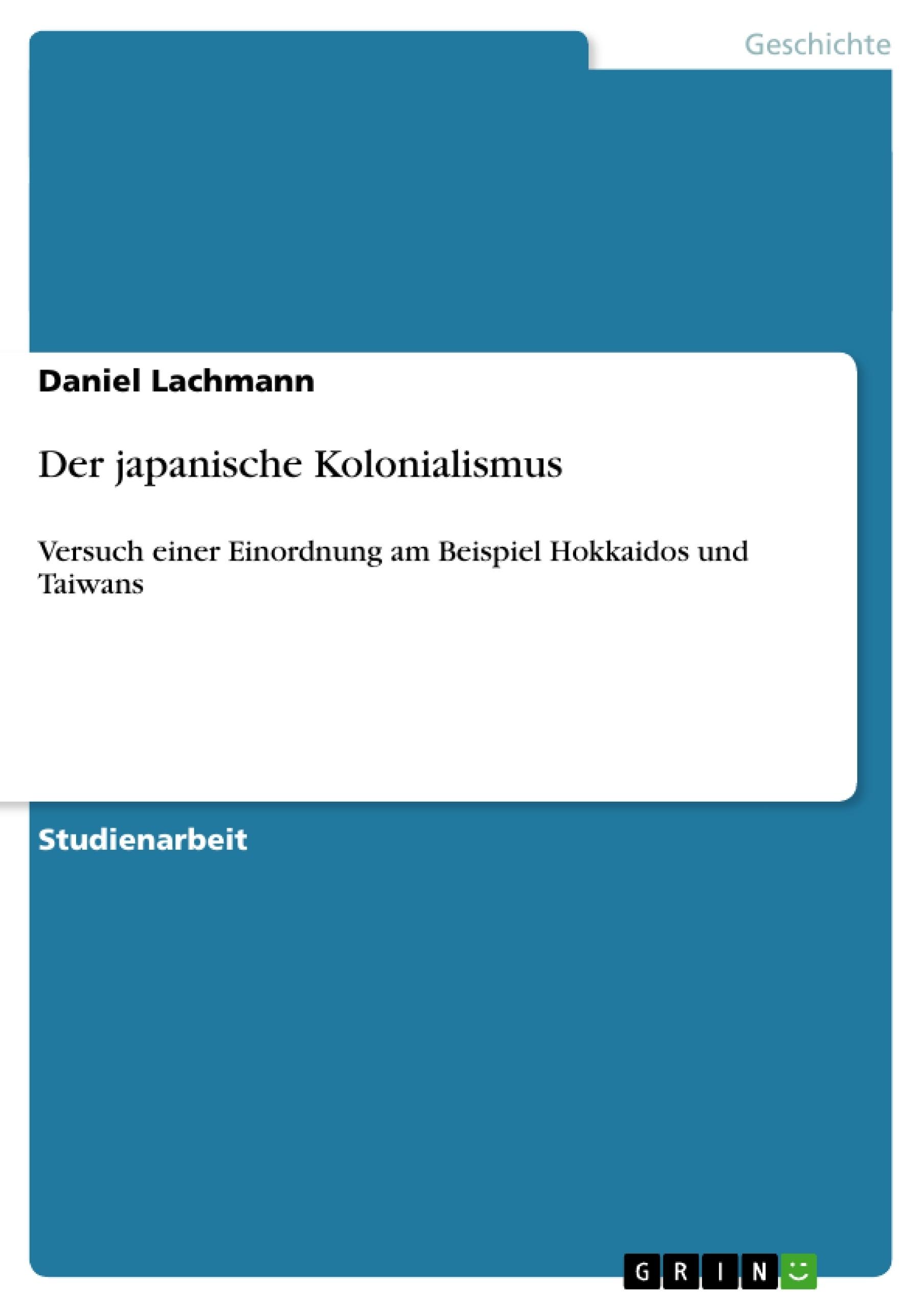 Der Japanische Kolonialismus Masterarbeit Hausarbeit