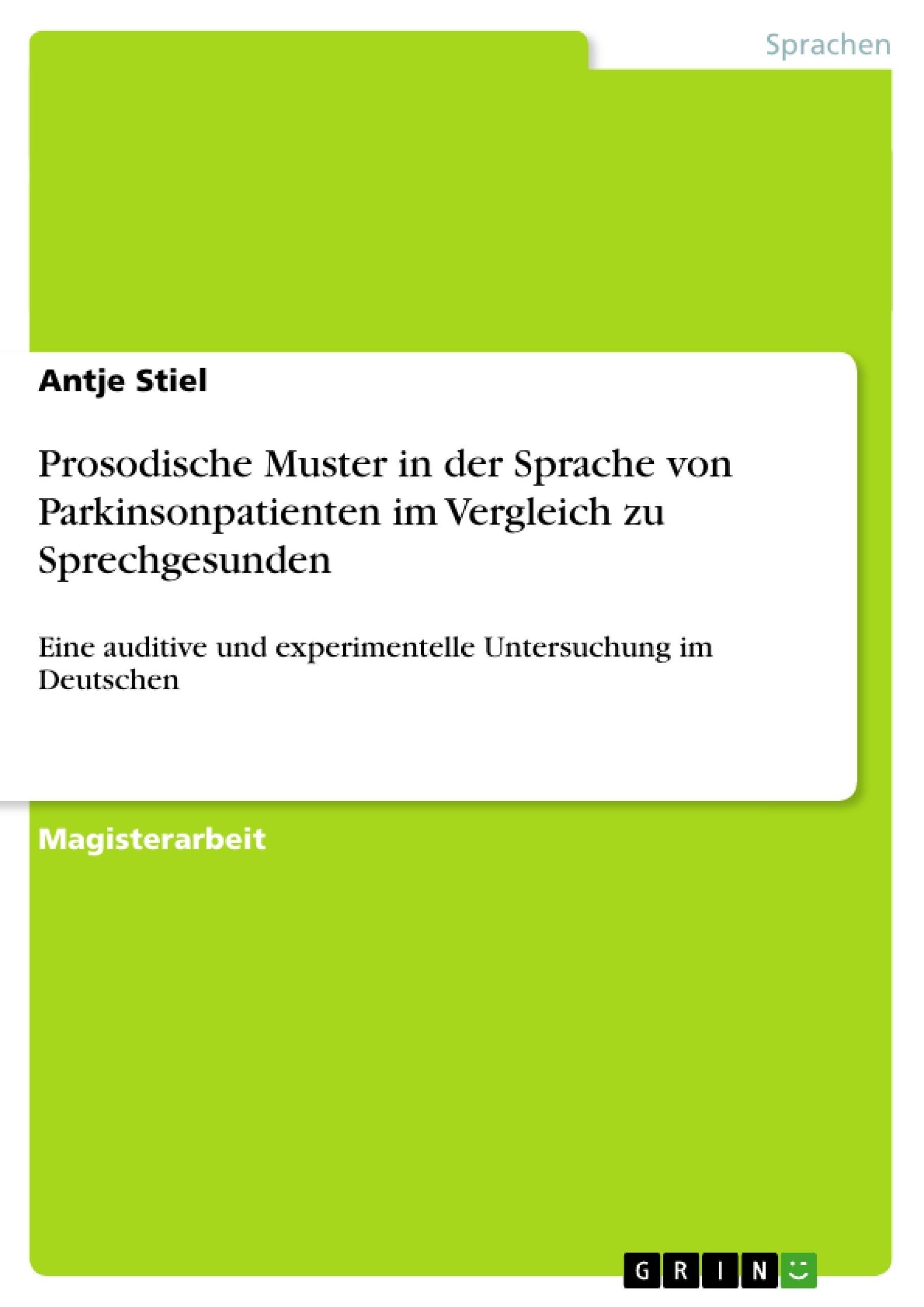 Titel: Prosodische Muster in der Sprache von Parkinsonpatienten im Vergleich zu Sprechgesunden