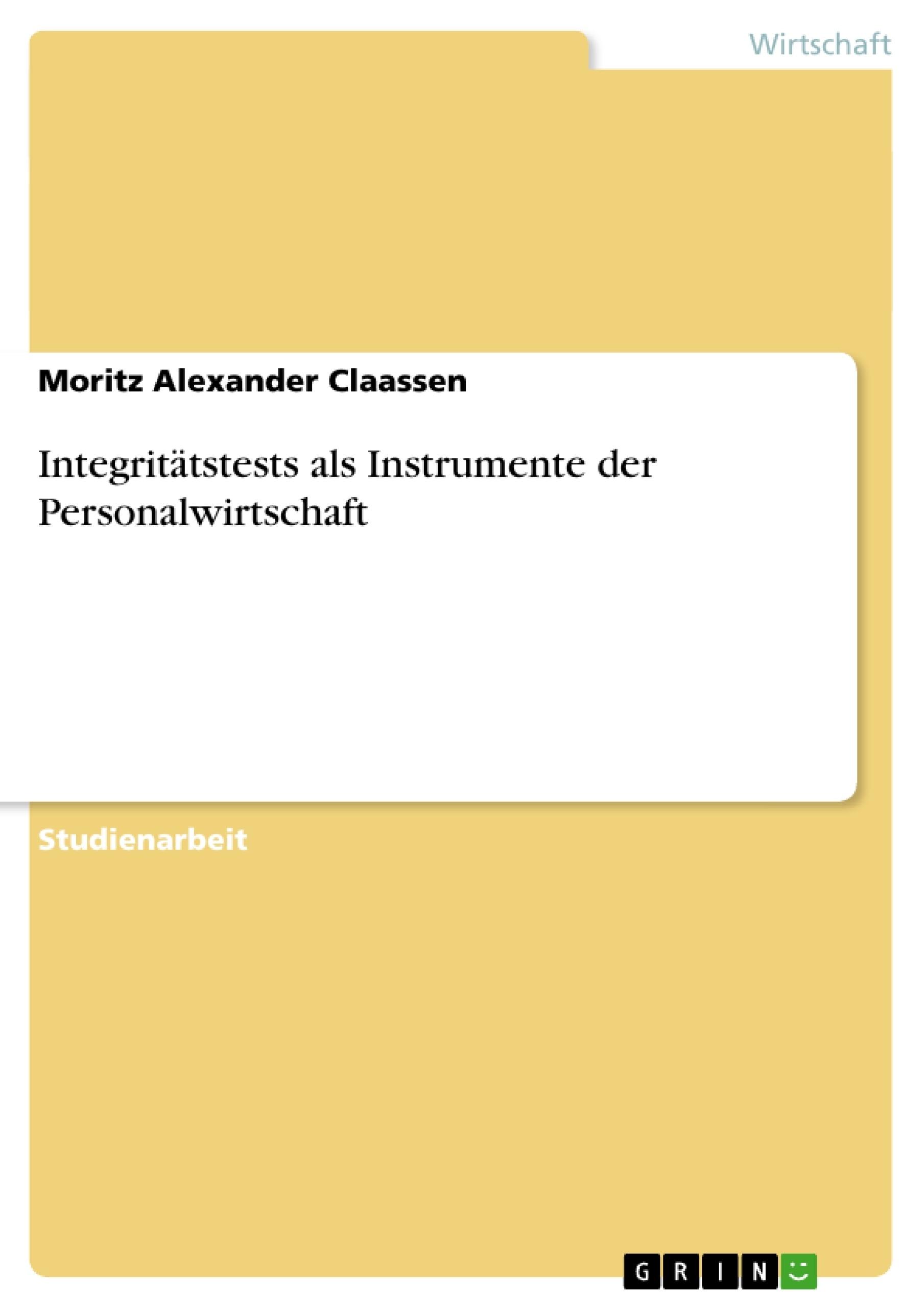 Titel: Integritätstests als Instrumente der Personalwirtschaft