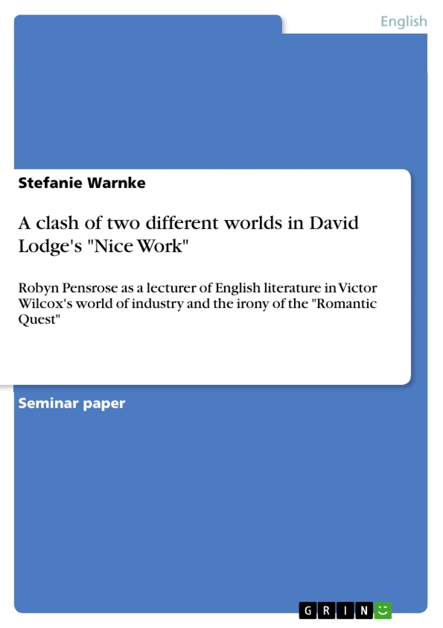 "Title: A clash of two different worlds in David Lodge's ""Nice Work"""