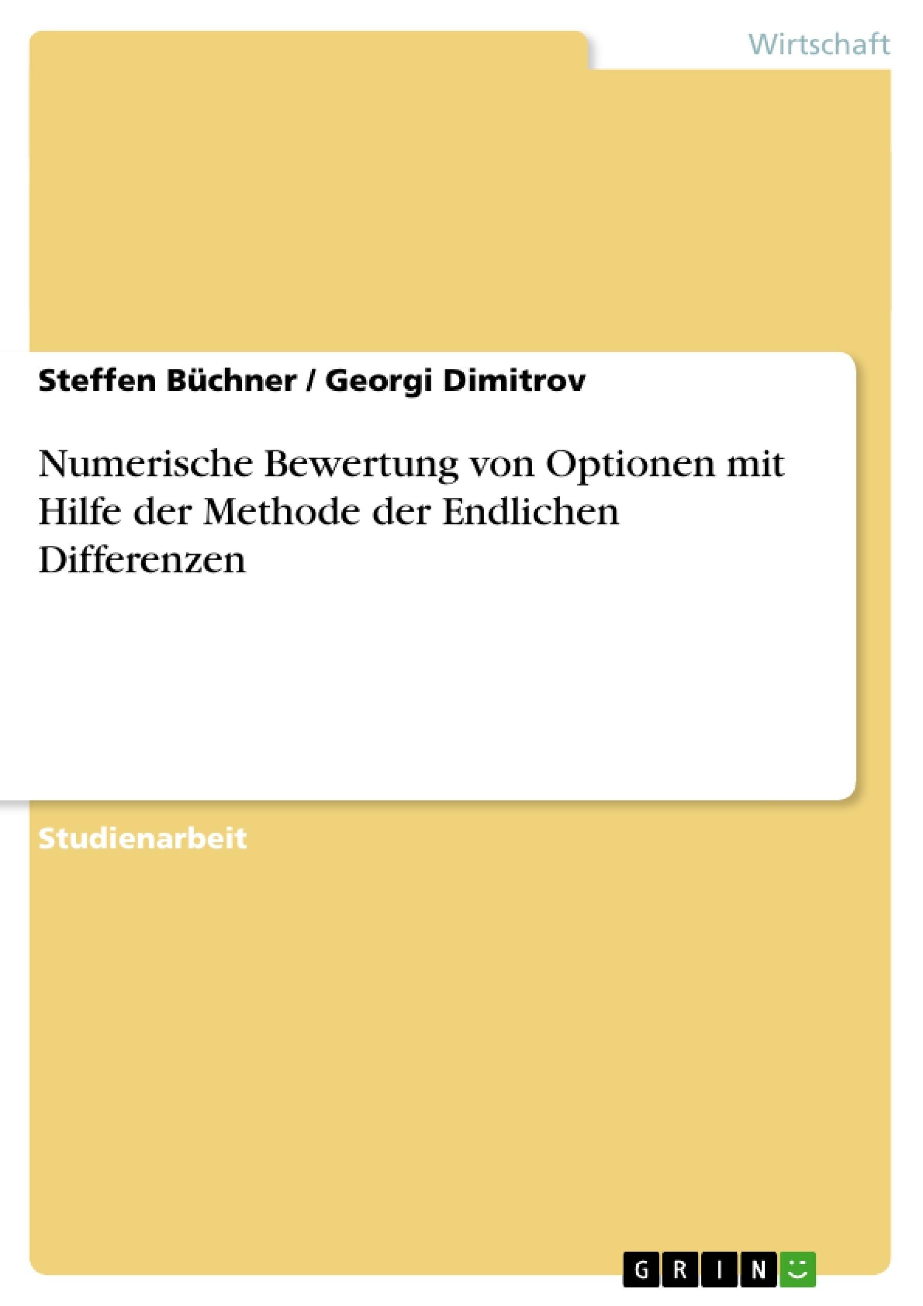 Titel: Numerische Bewertung von Optionen mit Hilfe der Methode der Endlichen Differenzen