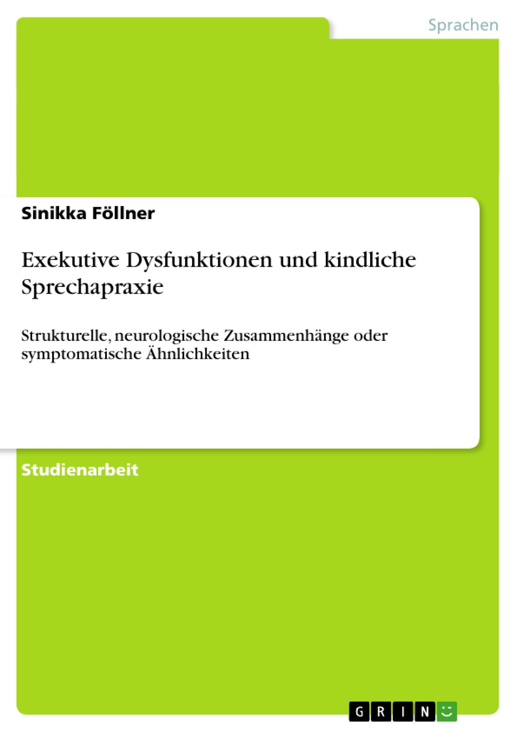 Titel: Exekutive Dysfunktionen und kindliche Sprechapraxie