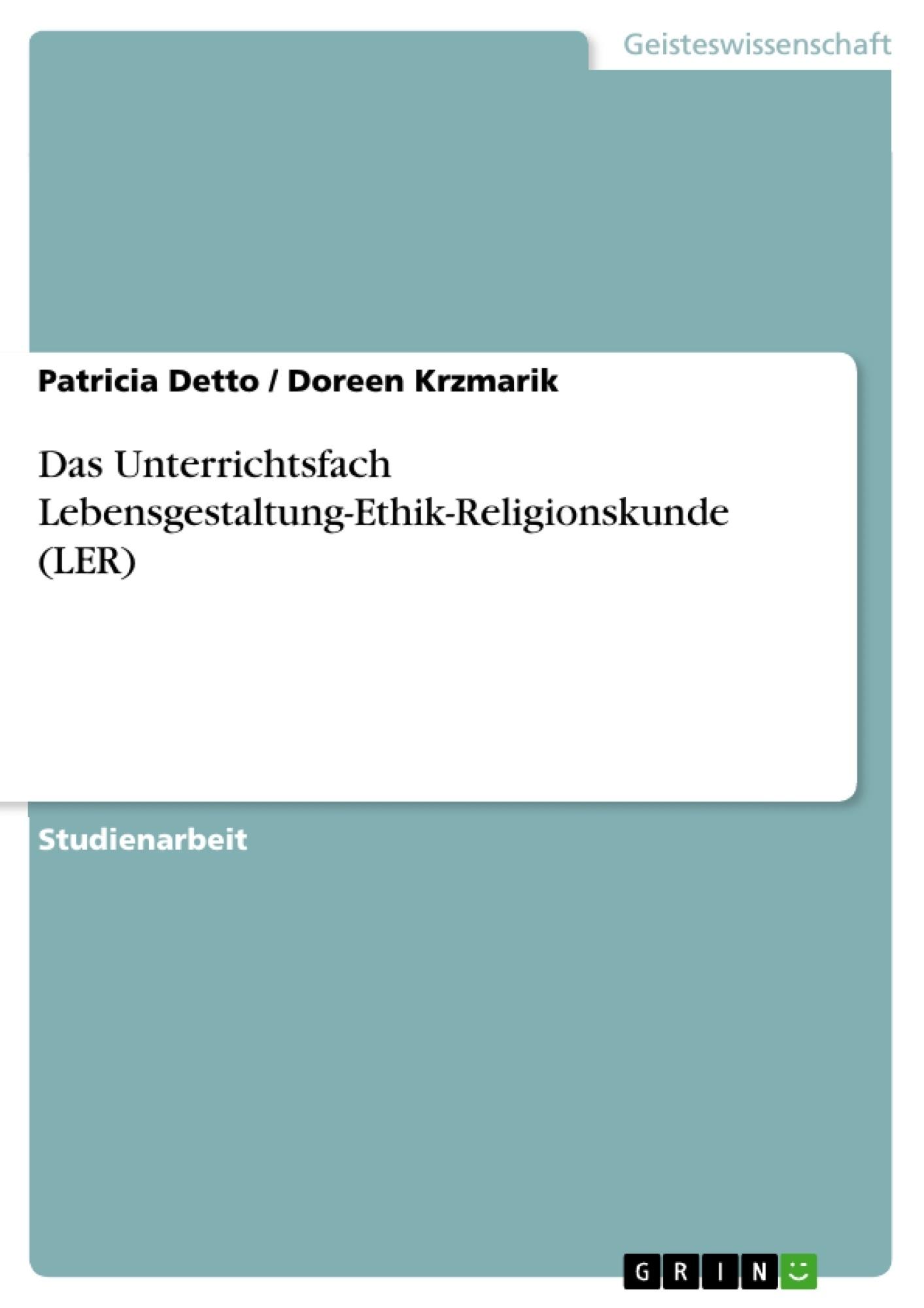 Titel: Das Unterrichtsfach Lebensgestaltung-Ethik-Religionskunde (LER)