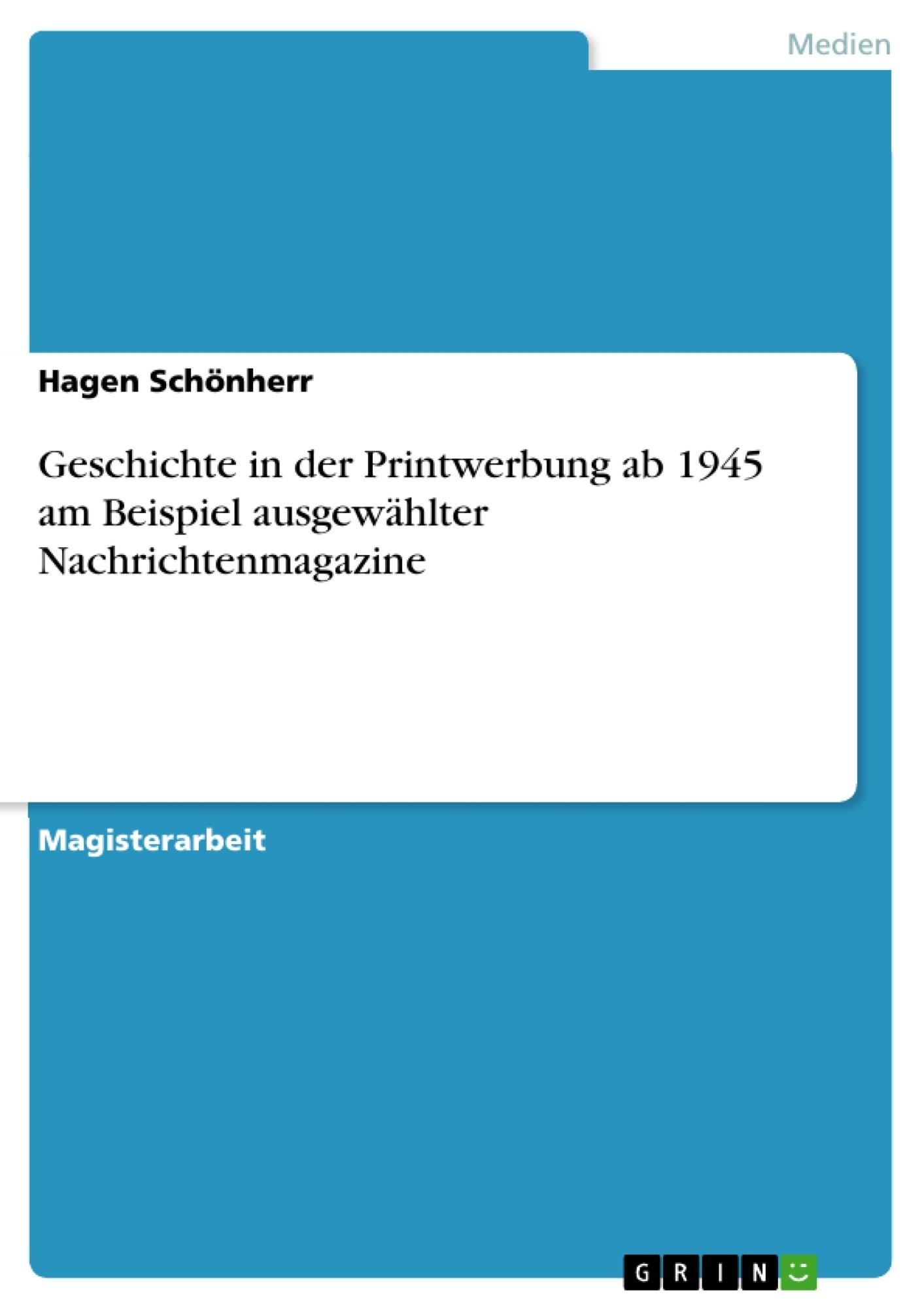 Titel: Geschichte in der Printwerbung ab 1945 am Beispiel ausgewählter Nachrichtenmagazine