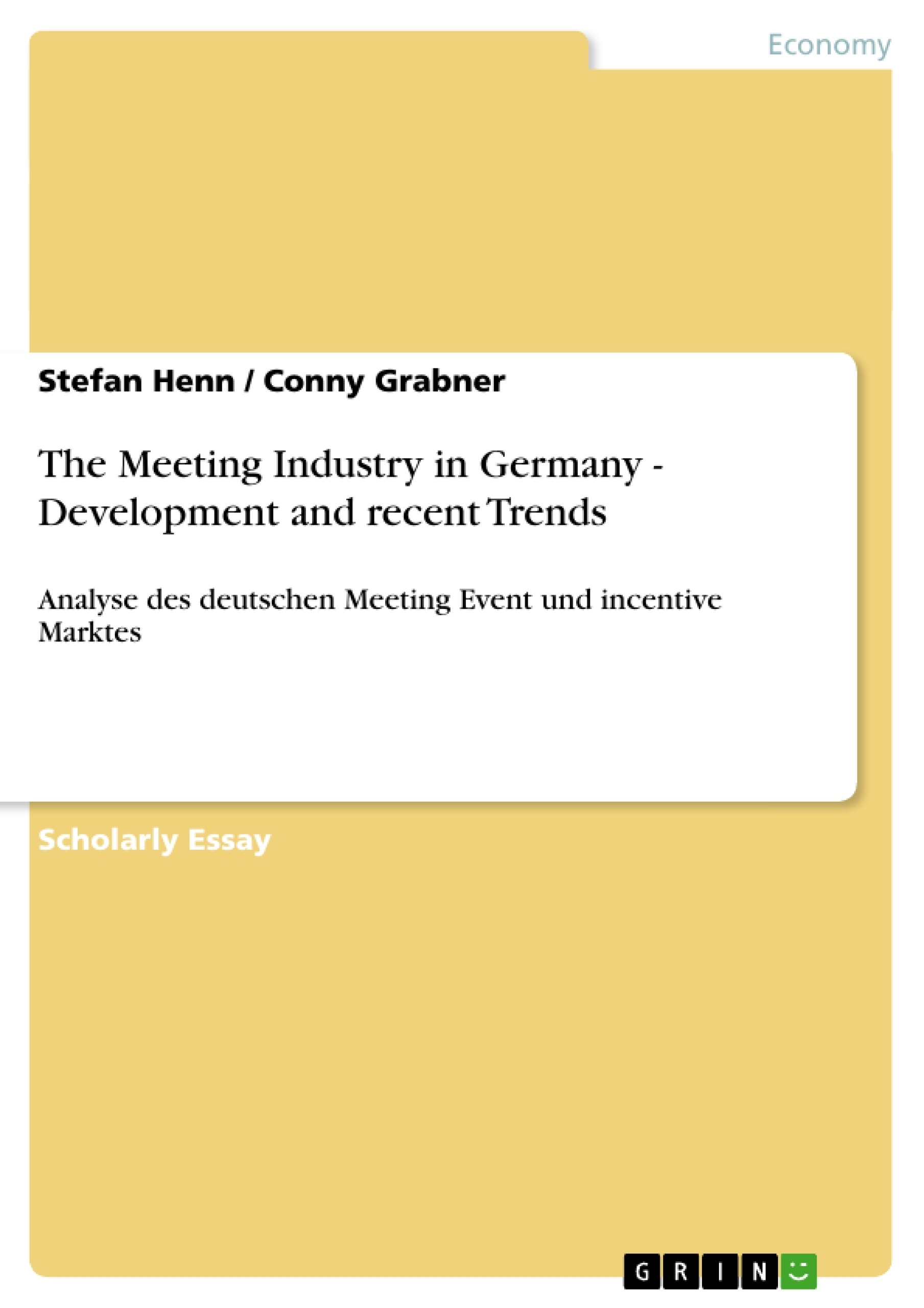 Title: The Meeting Industry in Germany - Development and recent Trends