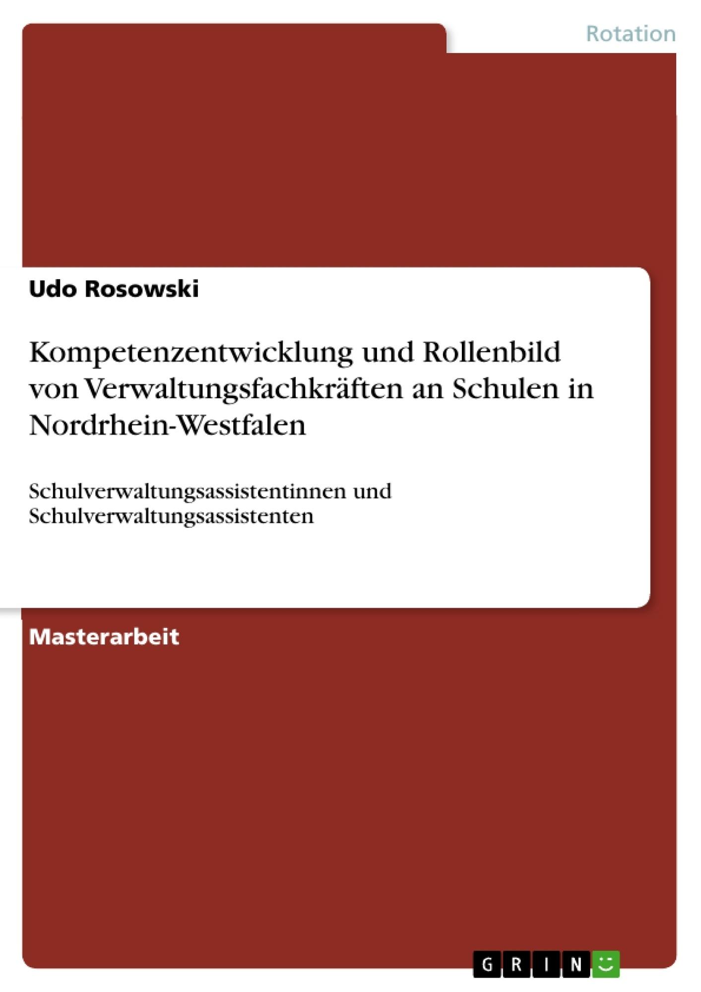 Titel: Kompetenzentwicklung und Rollenbild von Verwaltungsfachkräften an Schulen in Nordrhein-Westfalen