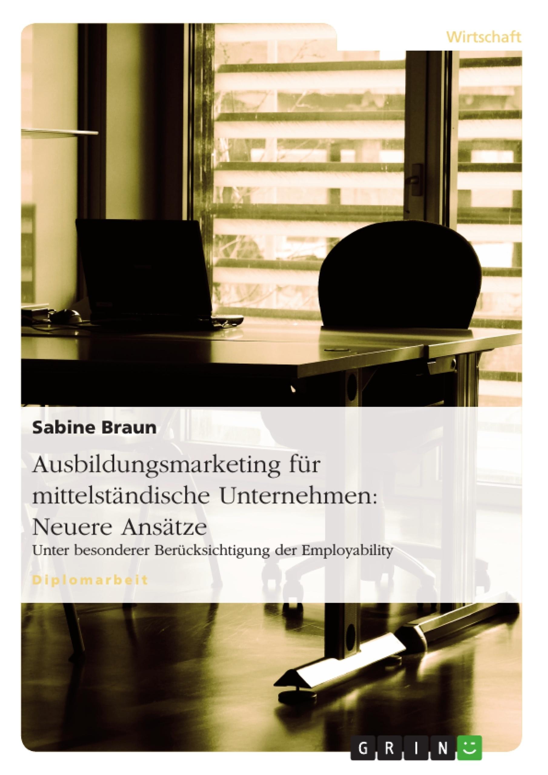 Titel: Ausbildungsmarketing für mittelständische Unternehmen: Neuere Ansätze