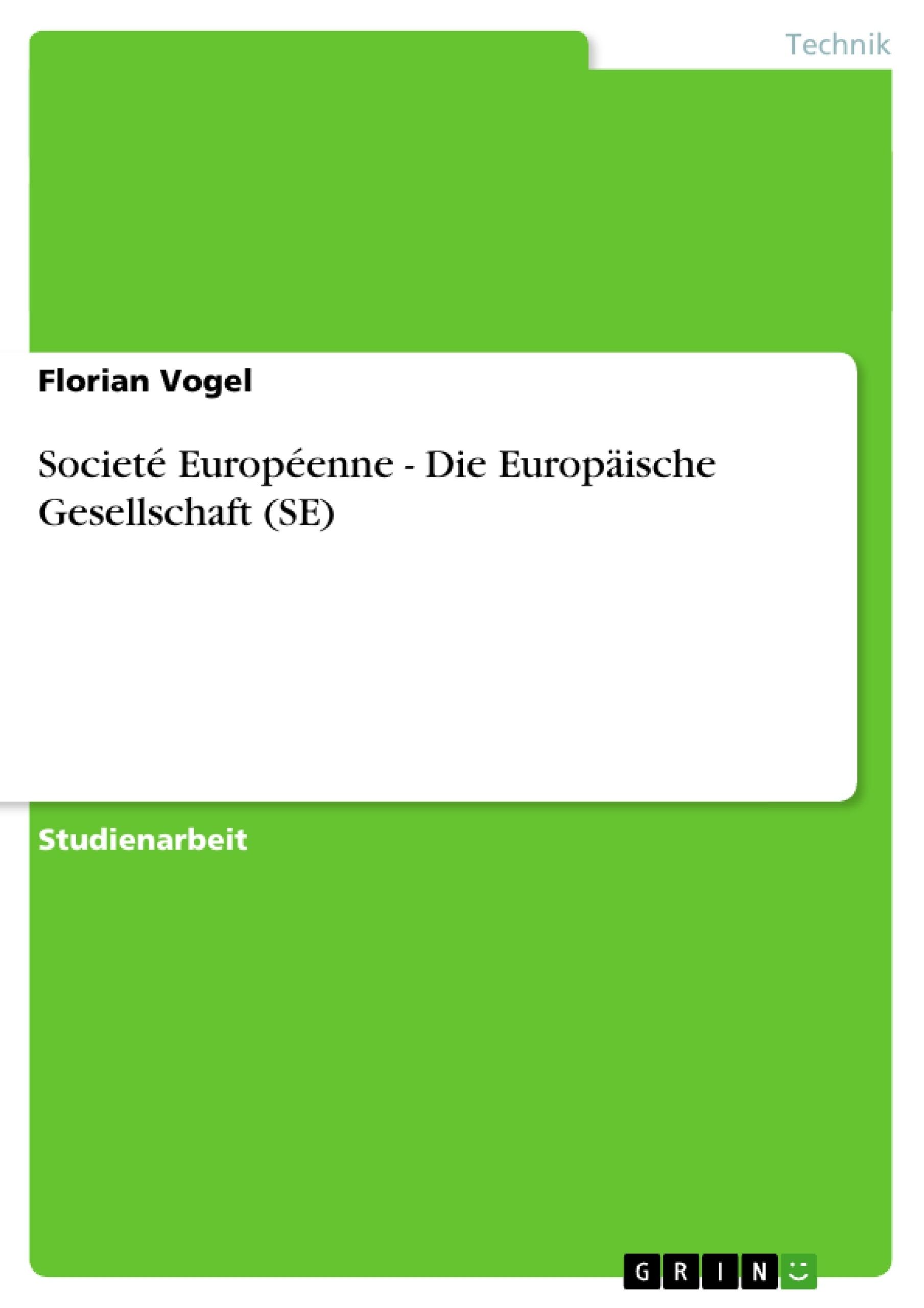 Titel: Societé Européenne - Die Europäische Gesellschaft (SE)