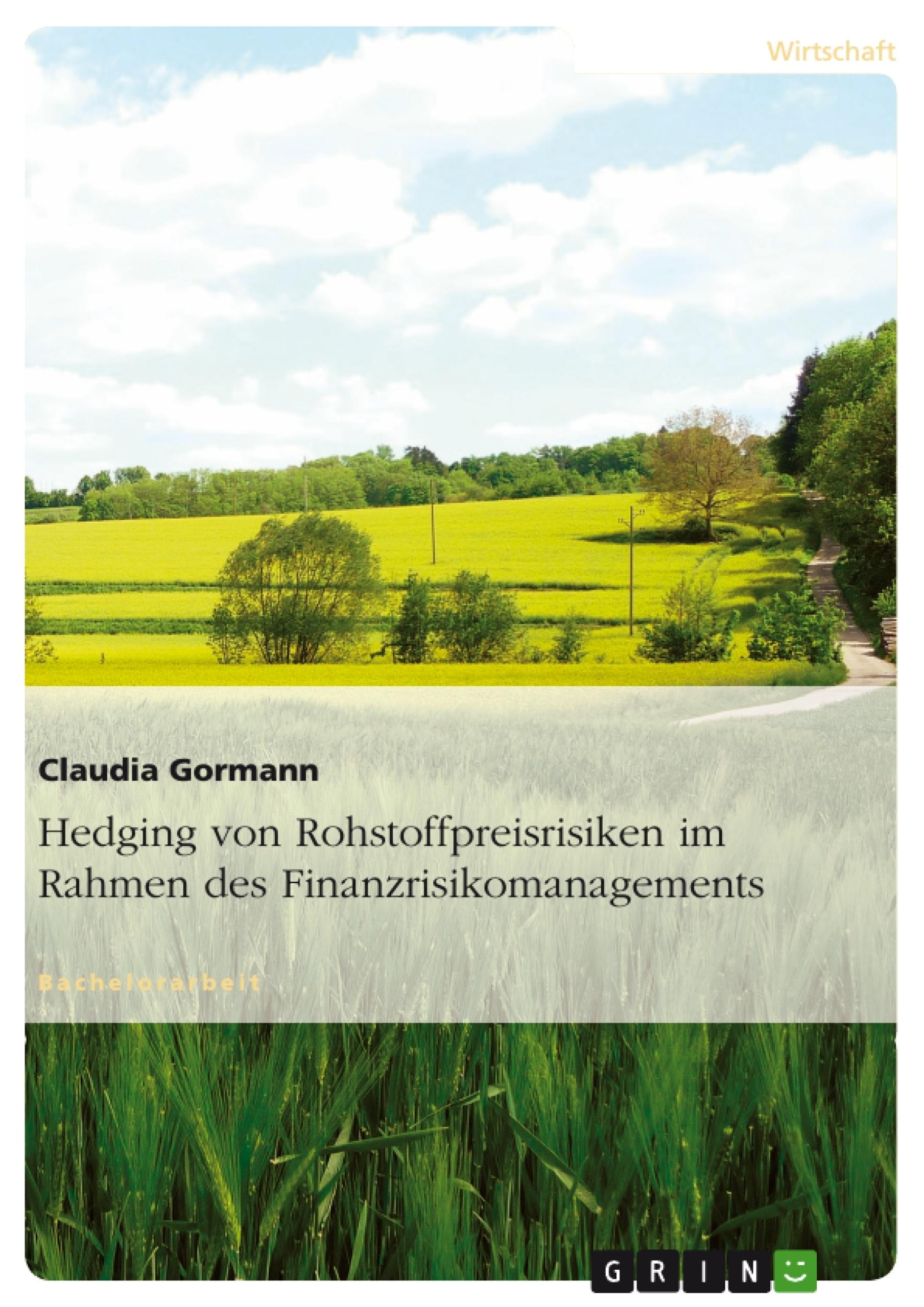 Titel: Hedging von Rohstoffpreisrisiken im Rahmen des Finanzrisikomanagements