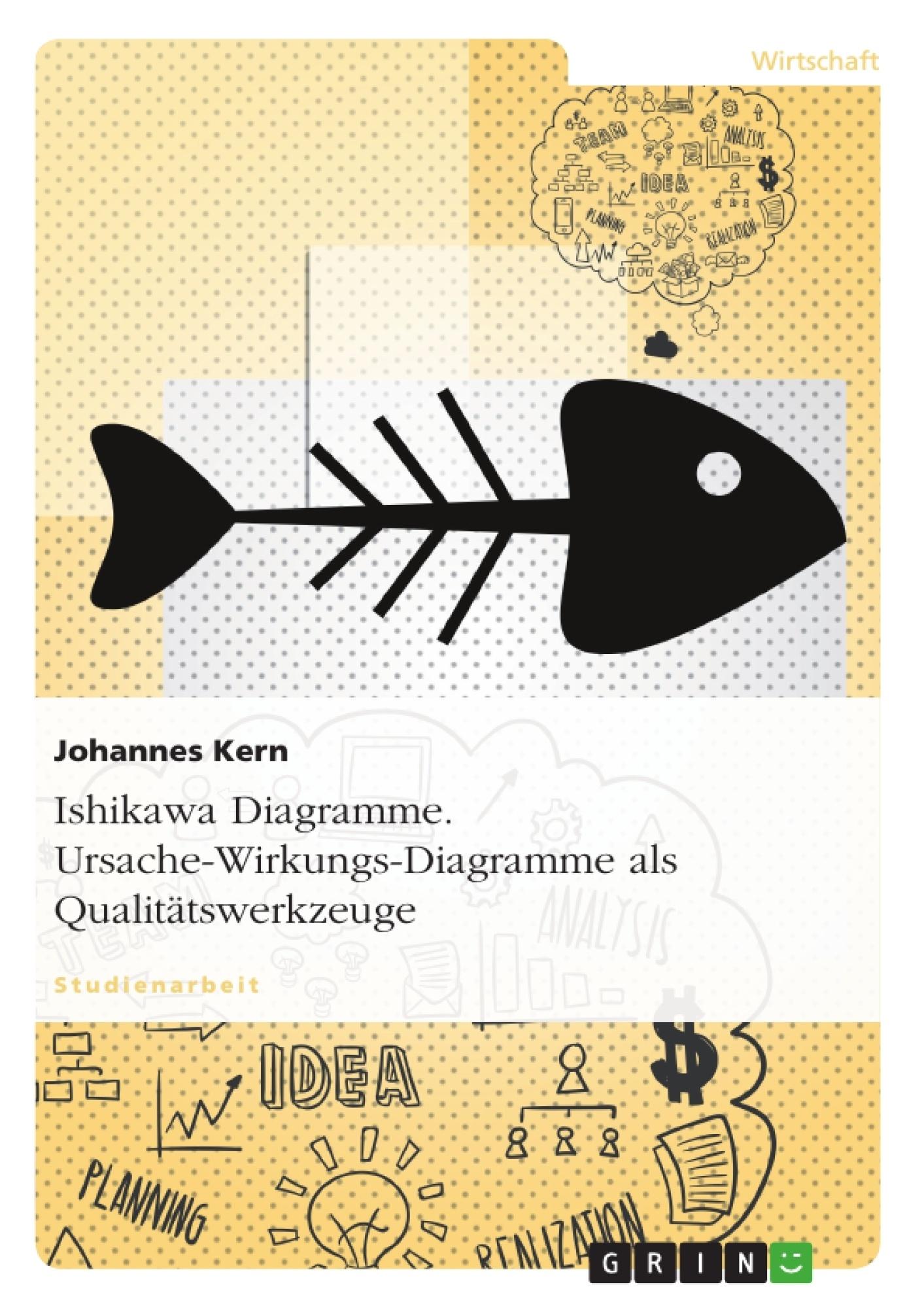 Ishikawa Diagramme. Ursache-Wirkungs-Diagramme als ...