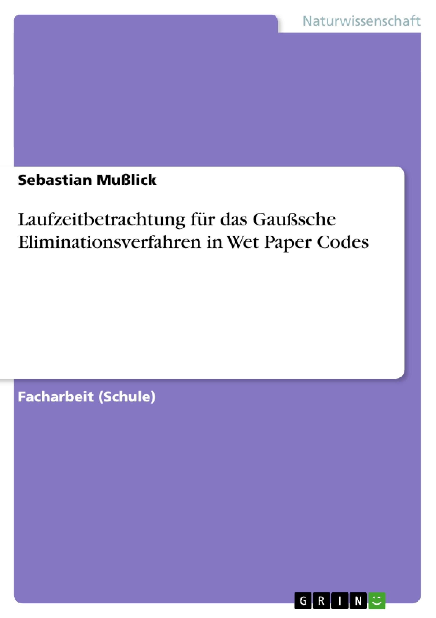Titel: Laufzeitbetrachtung für das Gaußsche Eliminationsverfahren in Wet Paper Codes