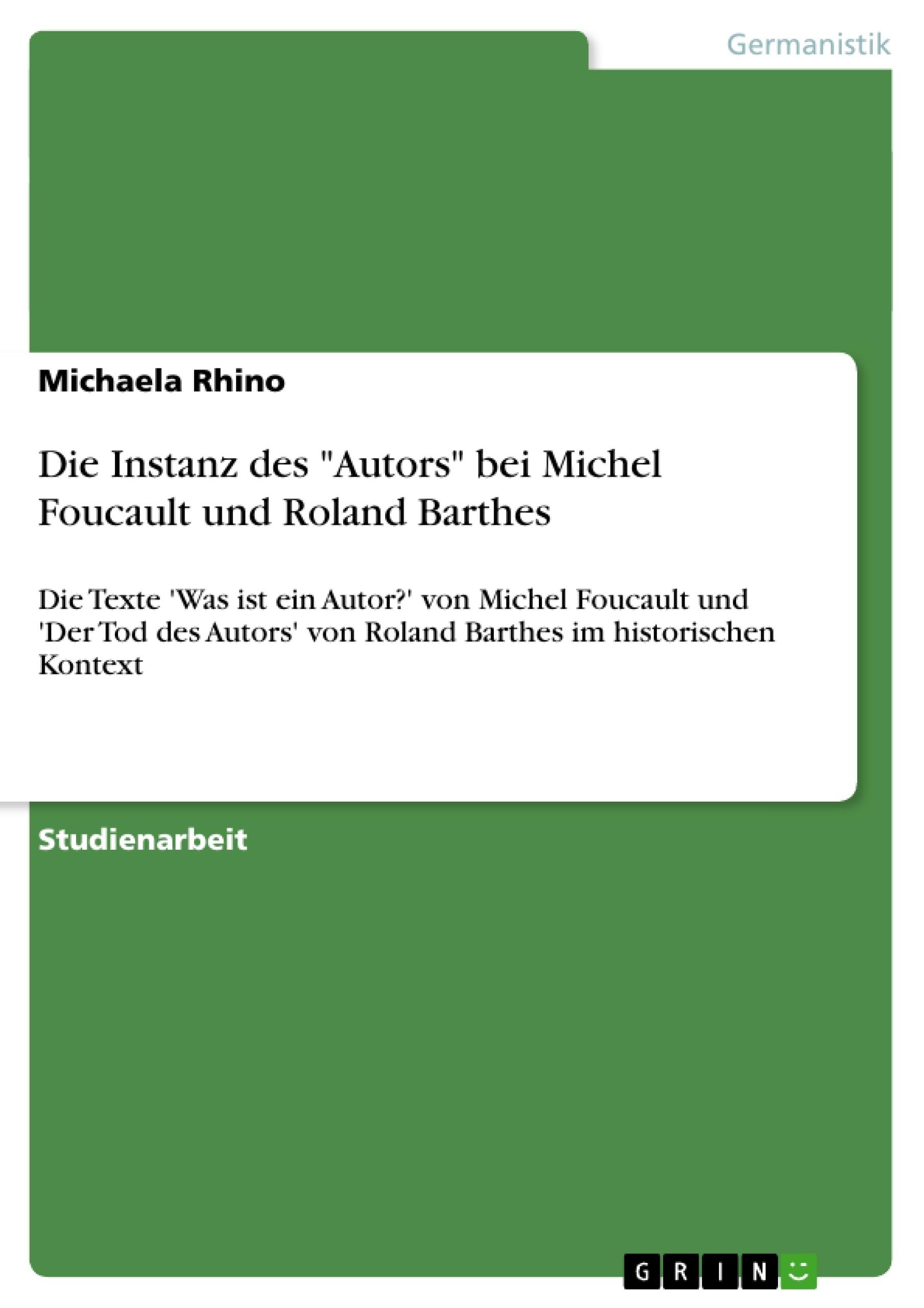 """Titel: Die Instanz des """"Autors"""" bei Michel Foucault und Roland Barthes"""