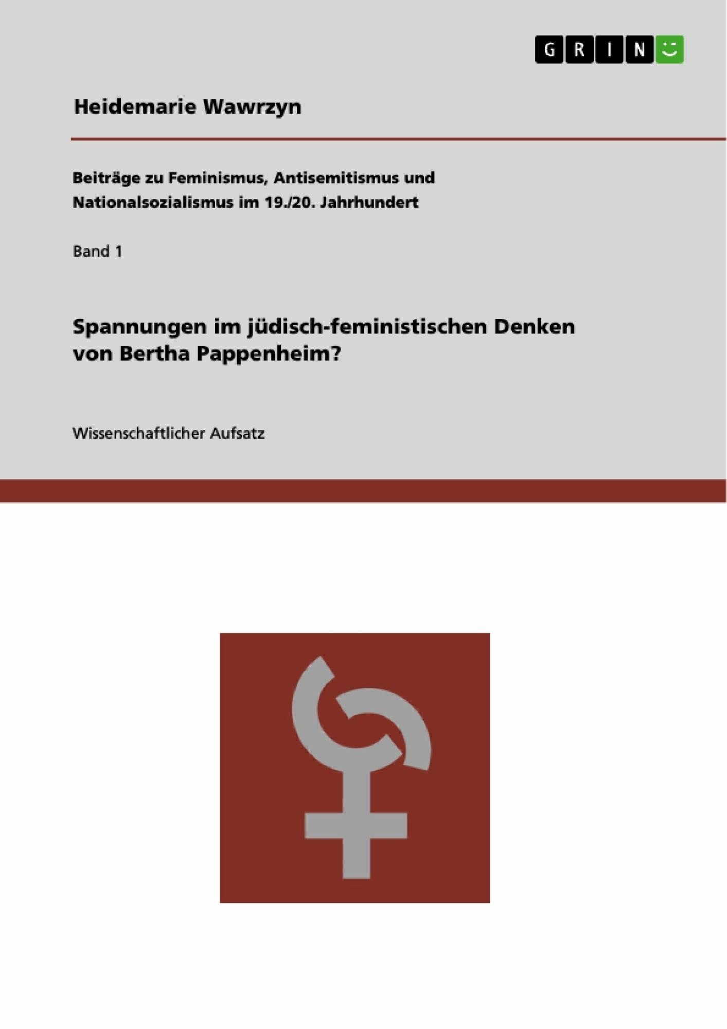 Titel: Spannungen im jüdisch-feministischen Denken von Bertha Pappenheim?