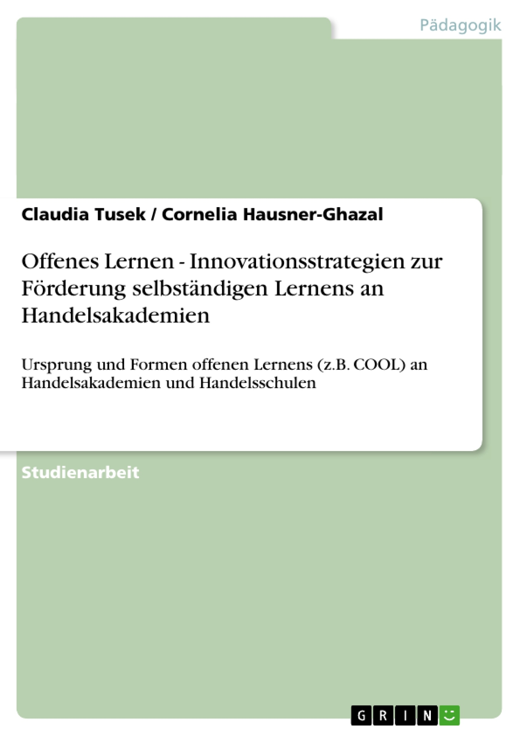 Titel: Offenes Lernen - Innovationsstrategien zur Förderung selbständigen Lernens an Handelsakademien