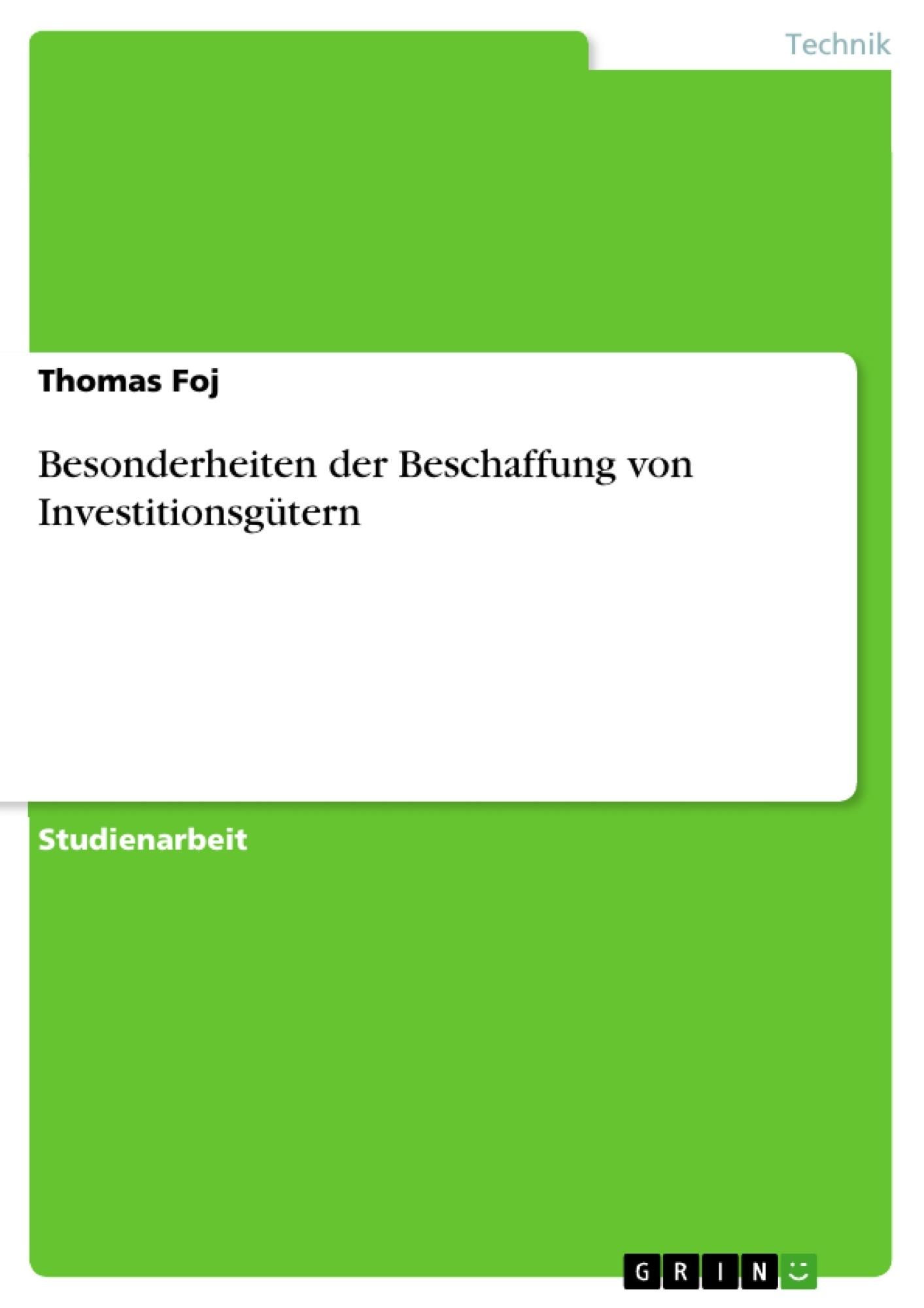 Titel: Besonderheiten der Beschaffung von Investitionsgütern