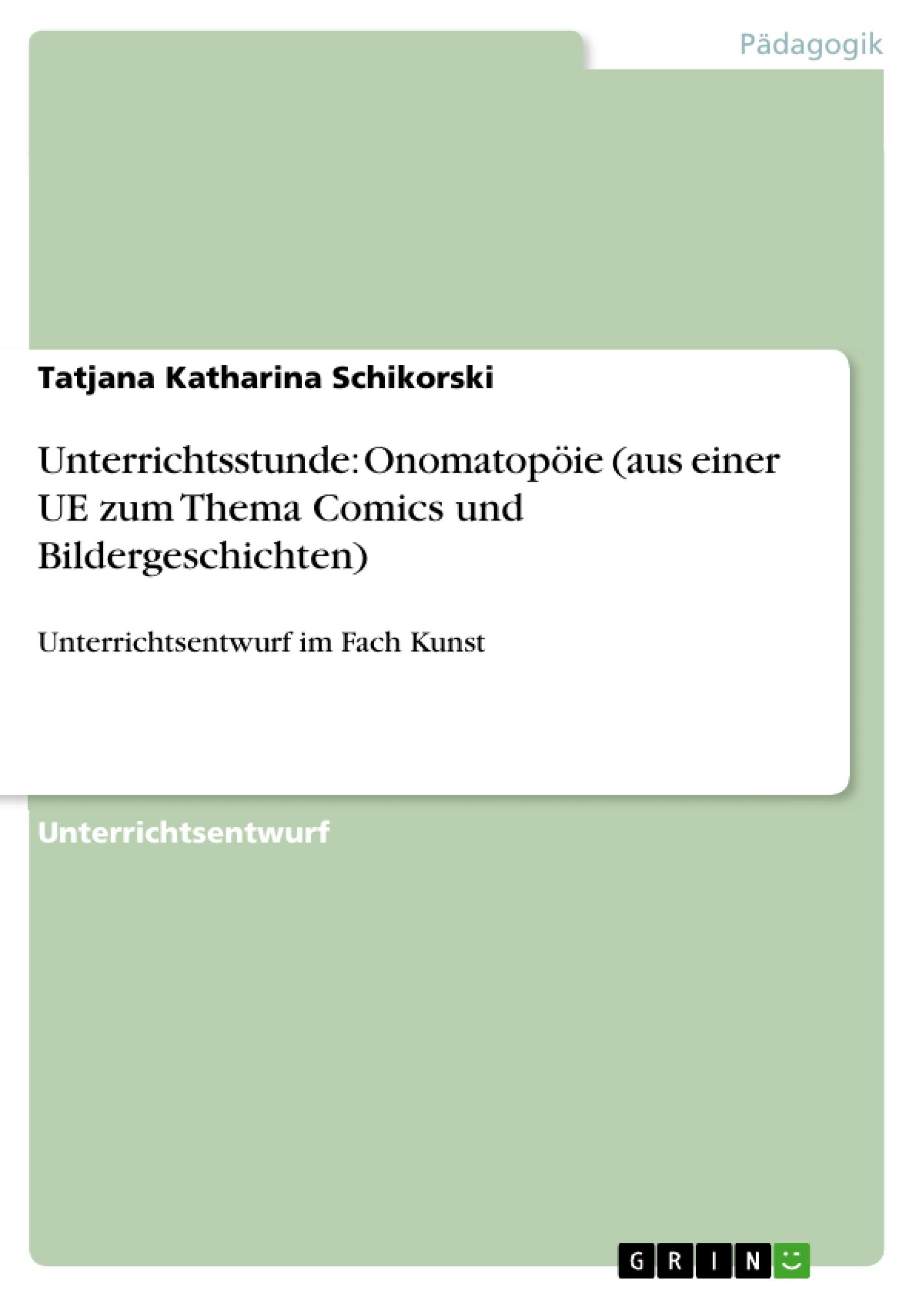 Titel: Unterrichtsstunde: Onomatopöie (aus einer UE zum Thema Comics und Bildergeschichten)