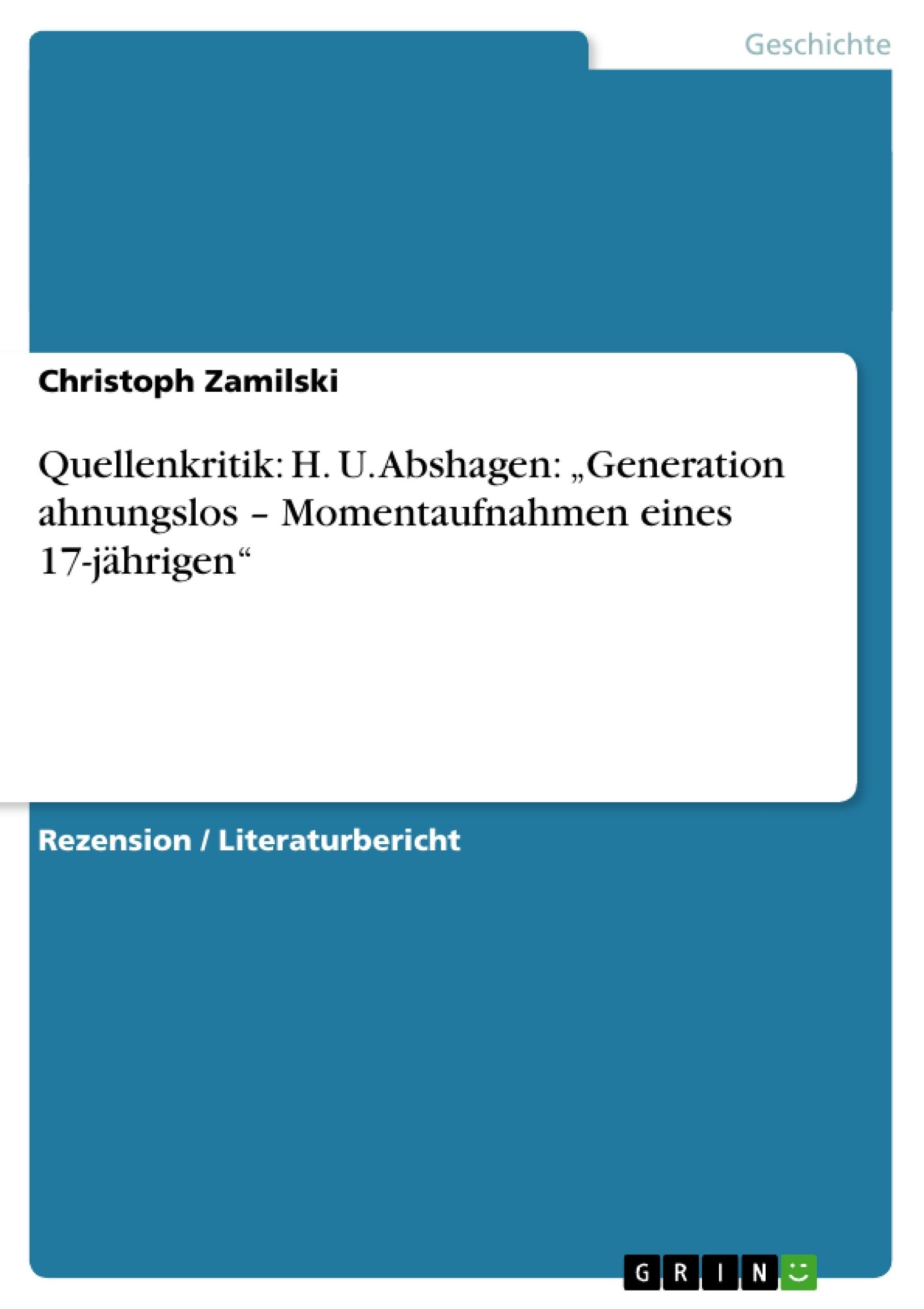 """Titel: Quellenkritik: H. U. Abshagen: """"Generation ahnungslos – Momentaufnahmen eines 17-jährigen"""""""