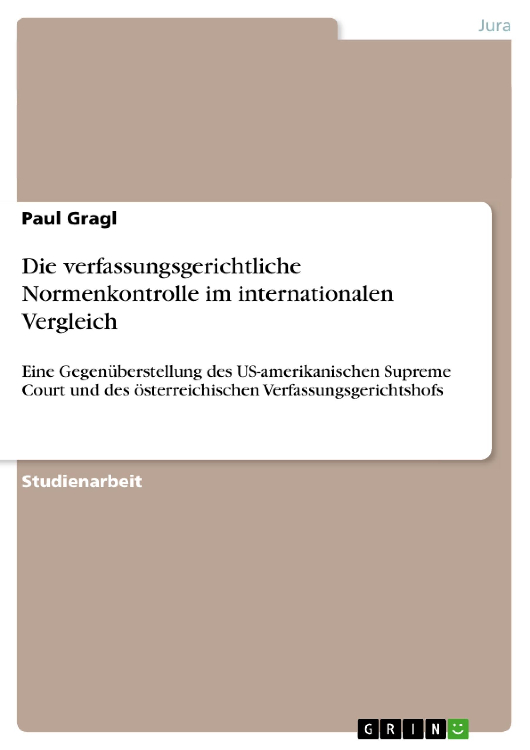 Titel: Die verfassungsgerichtliche Normenkontrolle im internationalen Vergleich