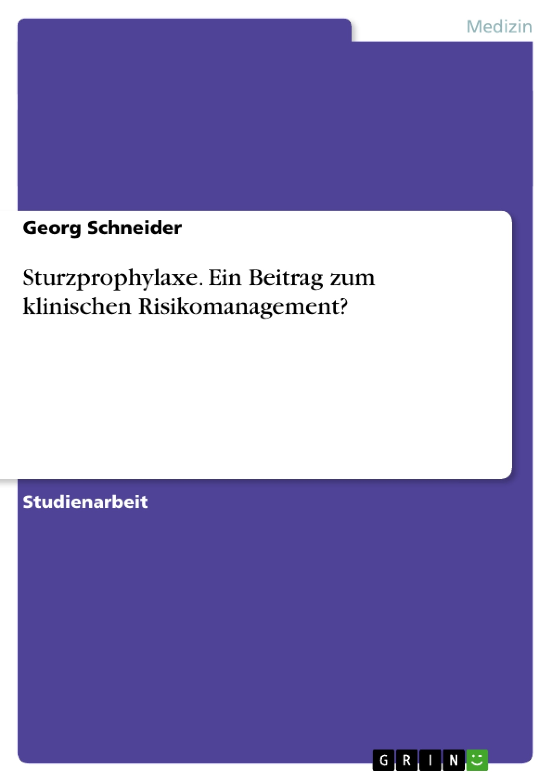 Titel: Sturzprophylaxe. Ein Beitrag zum klinischen Risikomanagement?