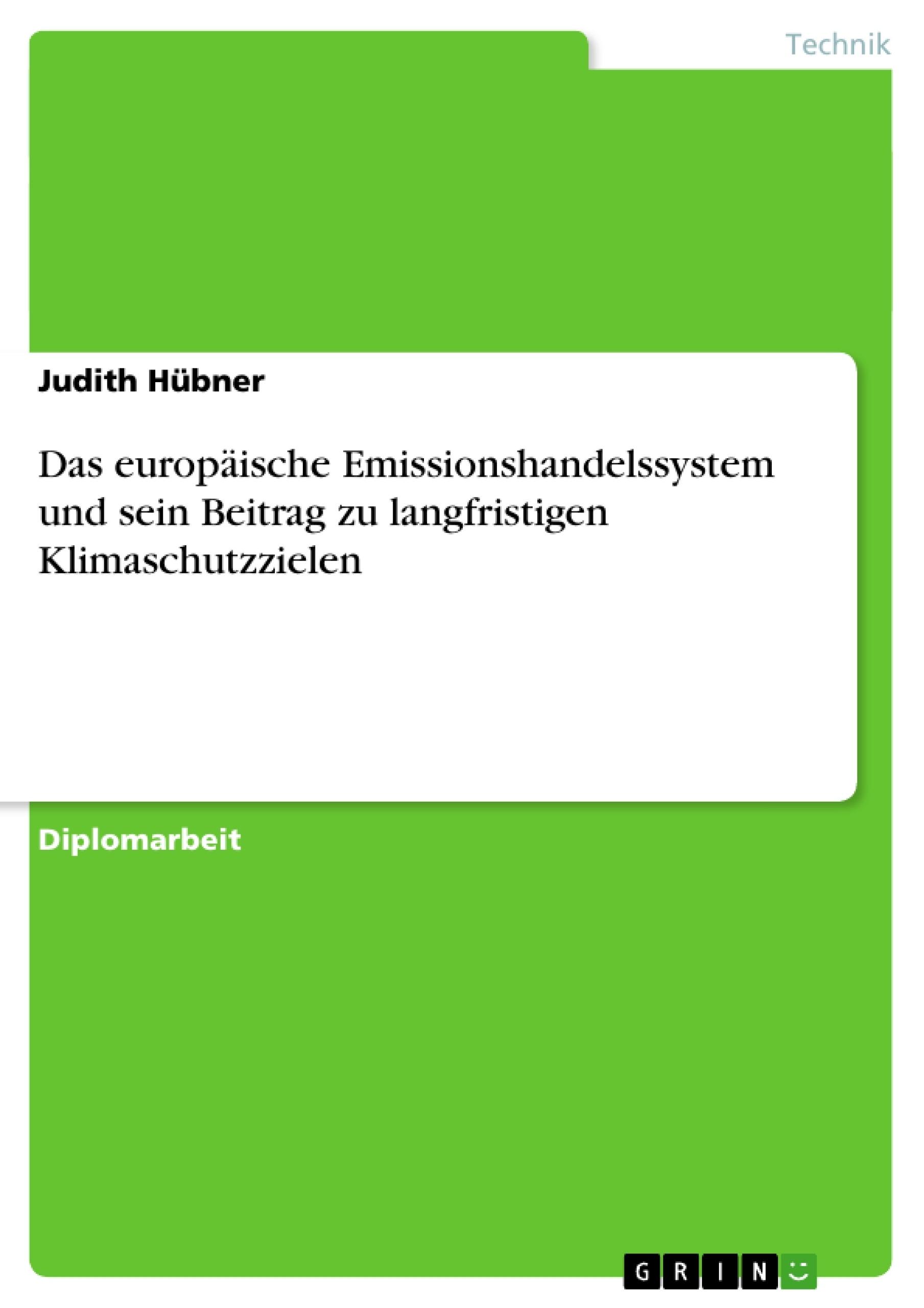Titel: Das europäische Emissionshandelssystem und sein Beitrag zu langfristigen Klimaschutzzielen