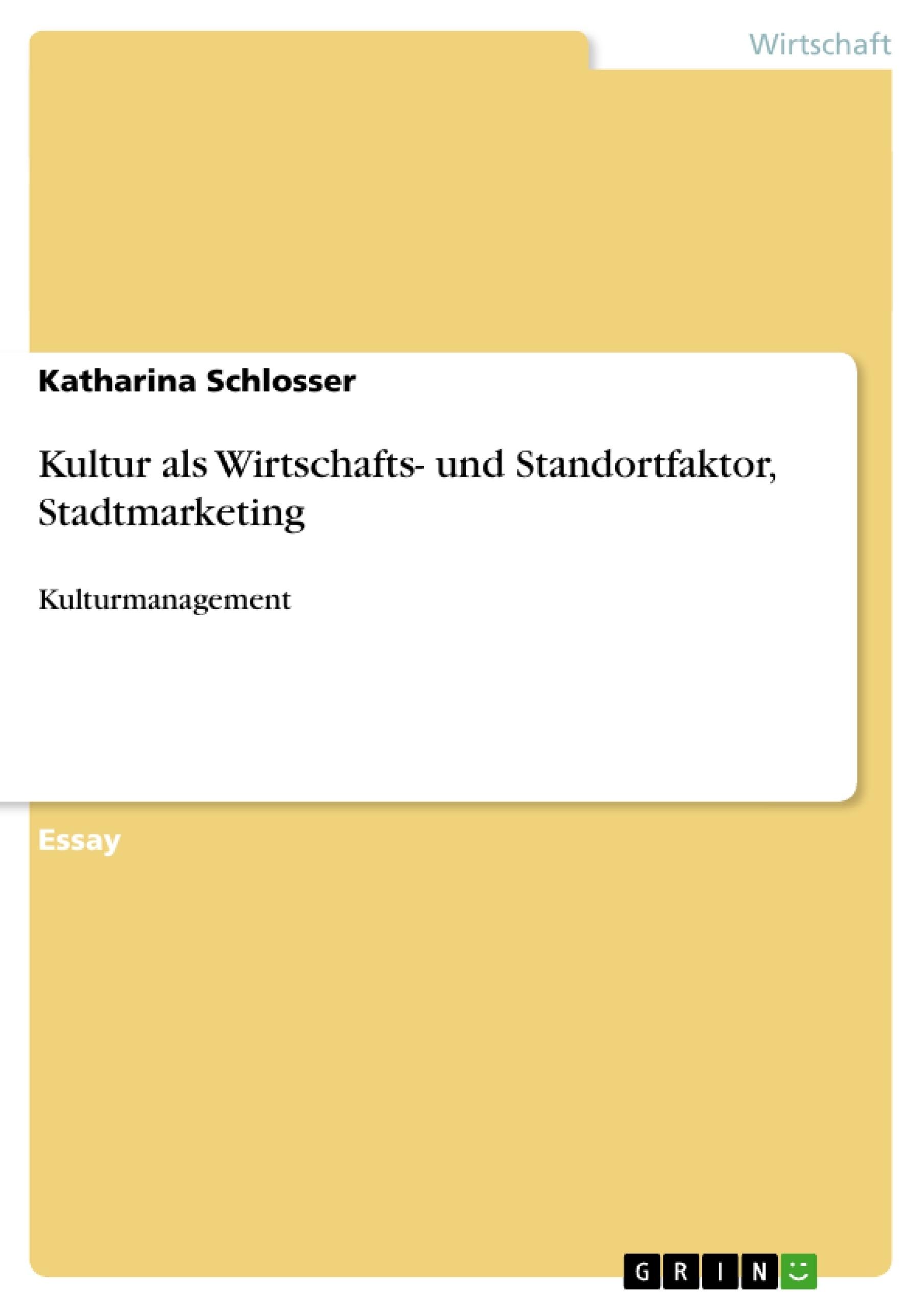 Titel: Kultur als Wirtschafts- und Standortfaktor, Stadtmarketing