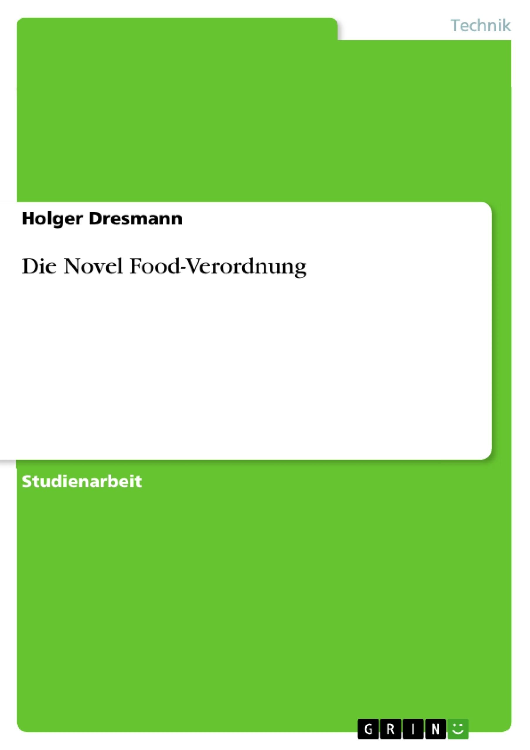 Titel: Die Novel Food-Verordnung