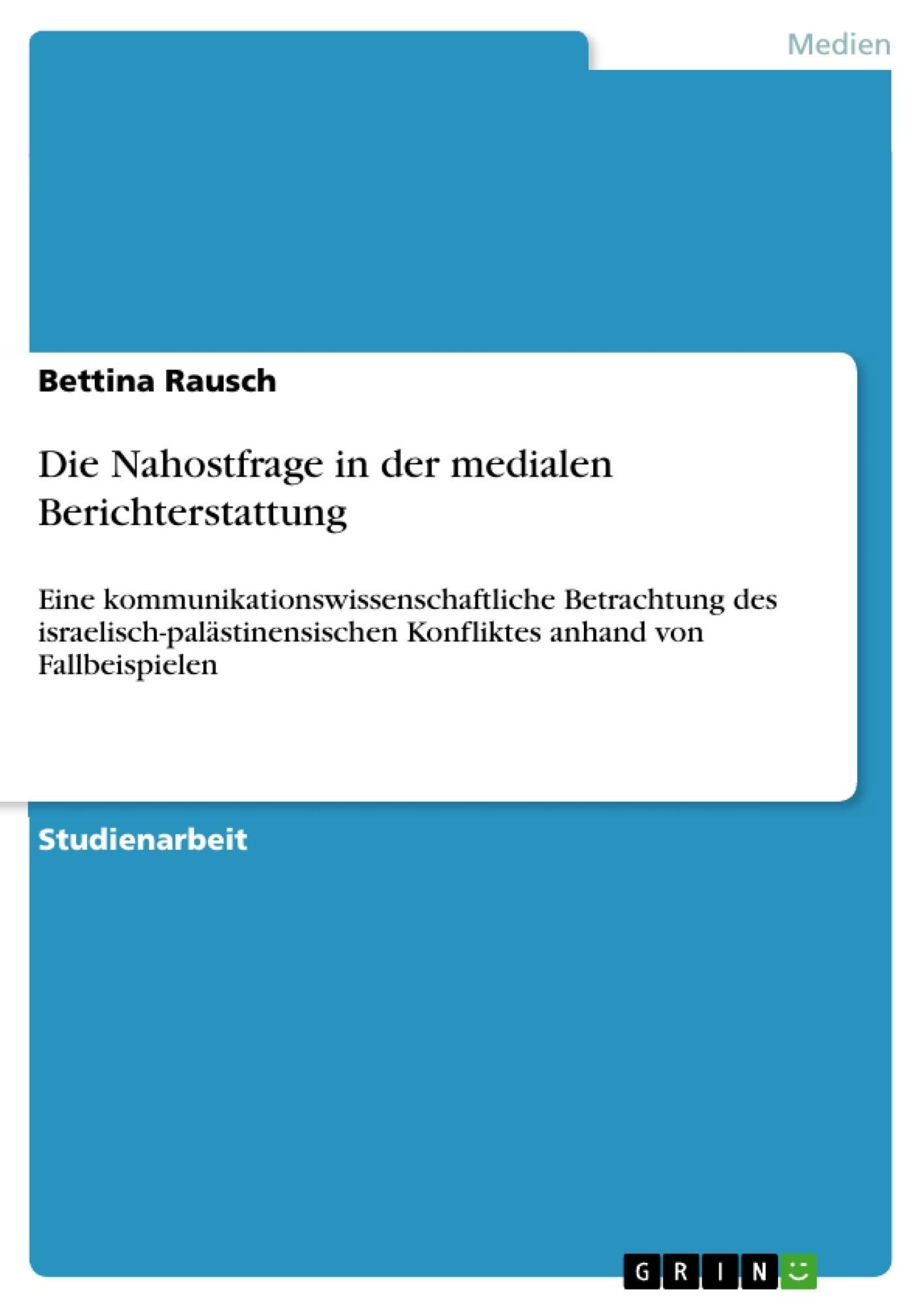 Titel: Die Nahostfrage in der medialen Berichterstattung