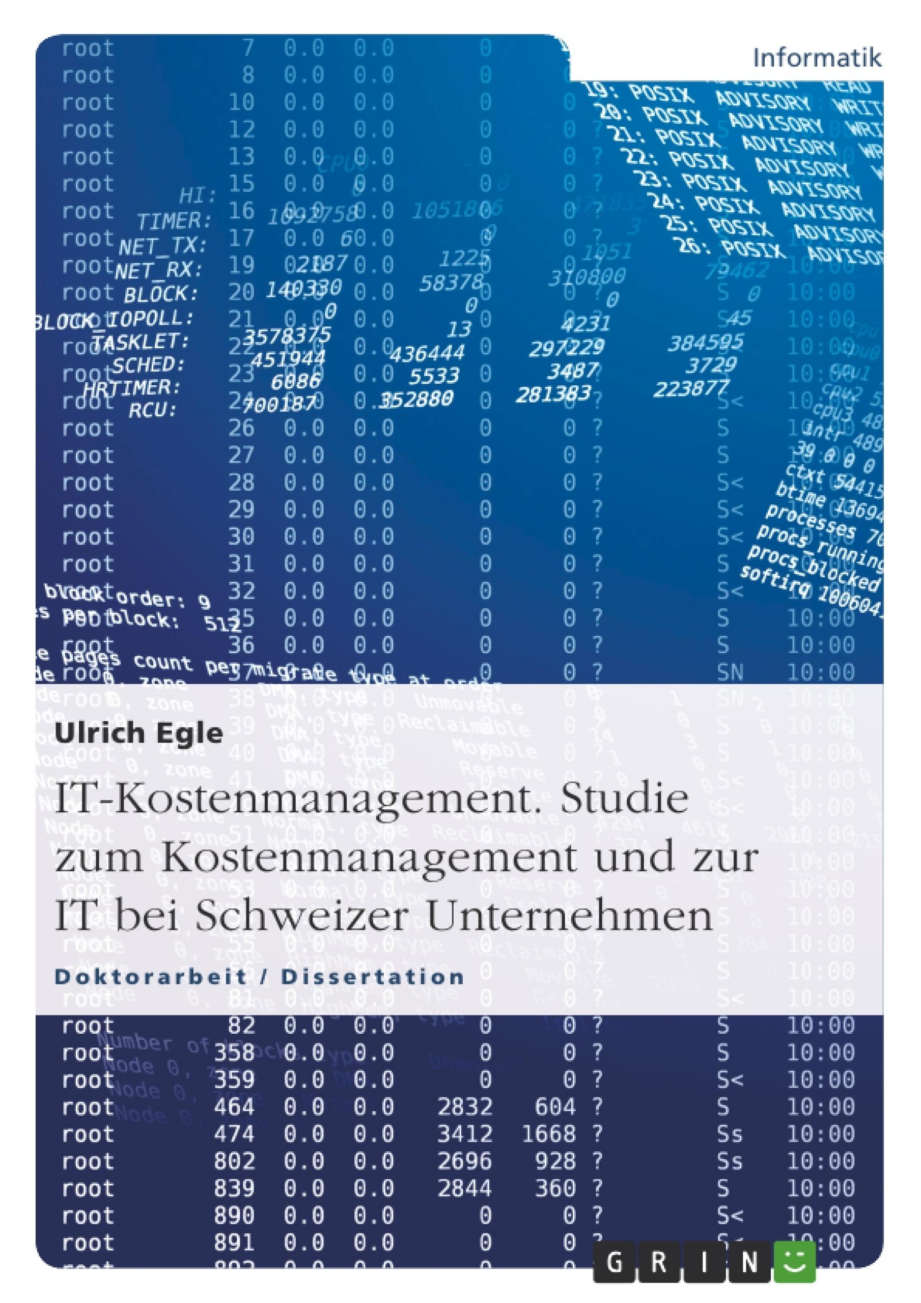Titel: IT-Kostenmanagement. Studie zum Kostenmanagement und zur IT bei Schweizer Unternehmen