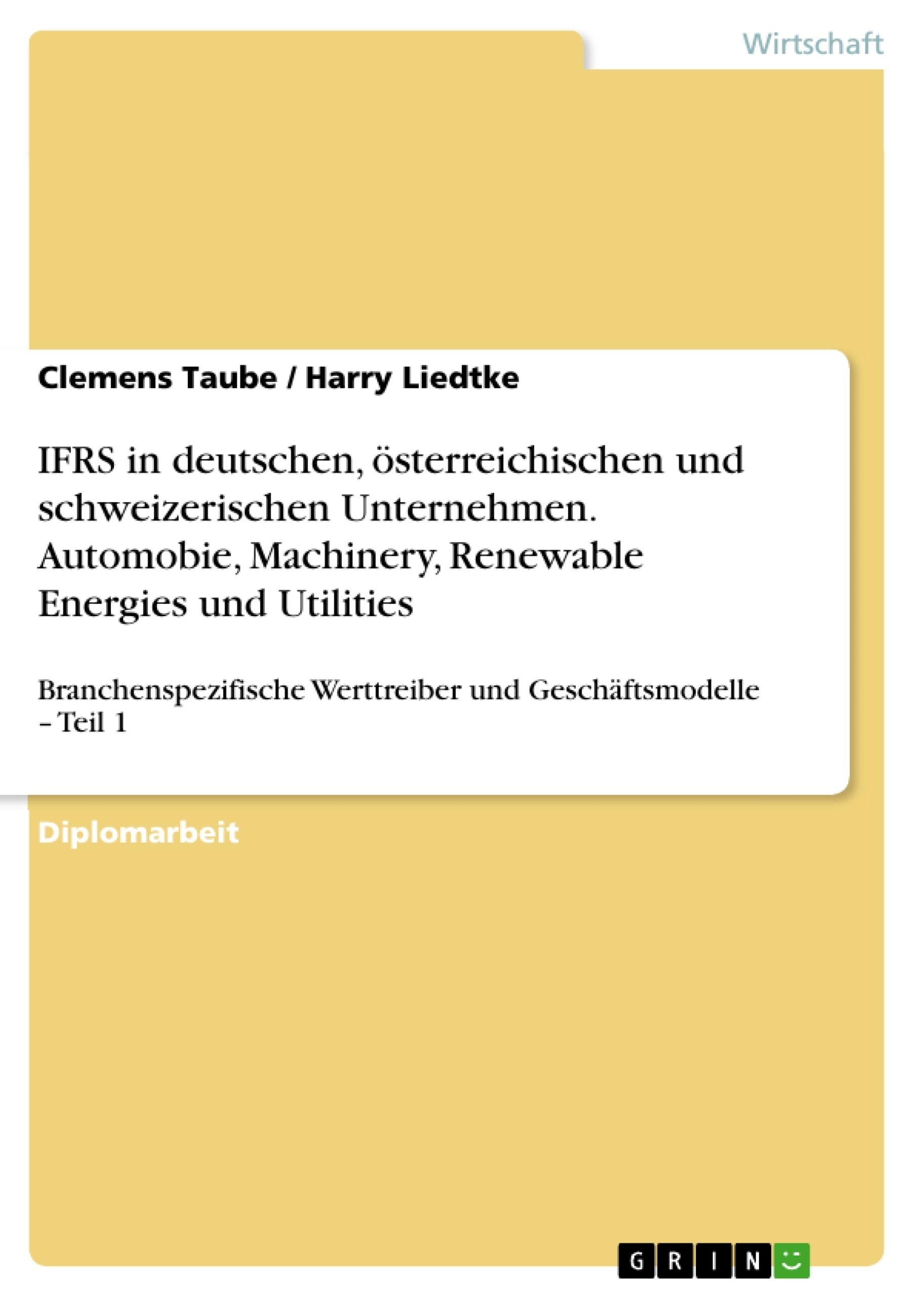 Titel: IFRS in deutschen, österreichischen und schweizerischen Unternehmen. Automobie, Machinery, Renewable Energies und Utilities