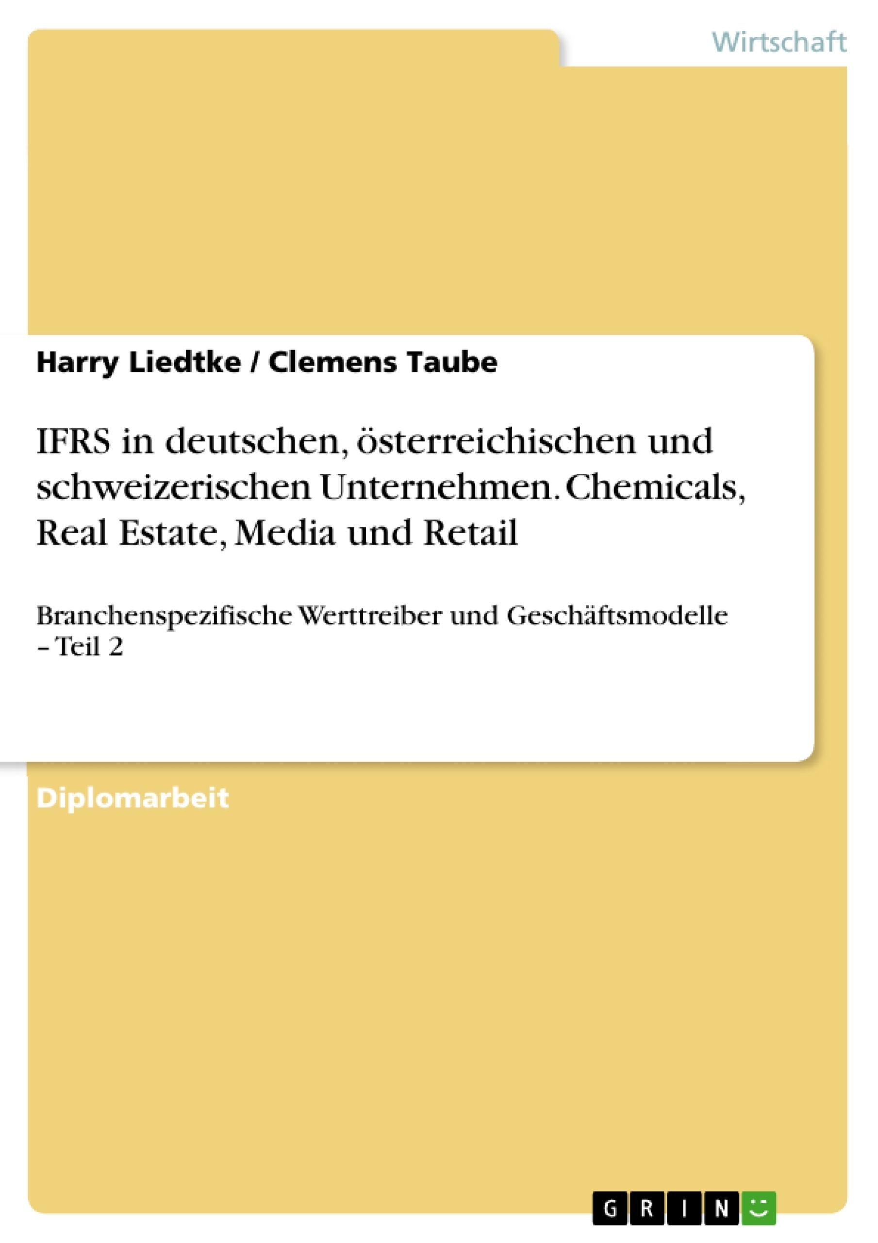 Titel: IFRS in deutschen, österreichischen und schweizerischen Unternehmen. Chemicals, Real Estate, Media und Retail