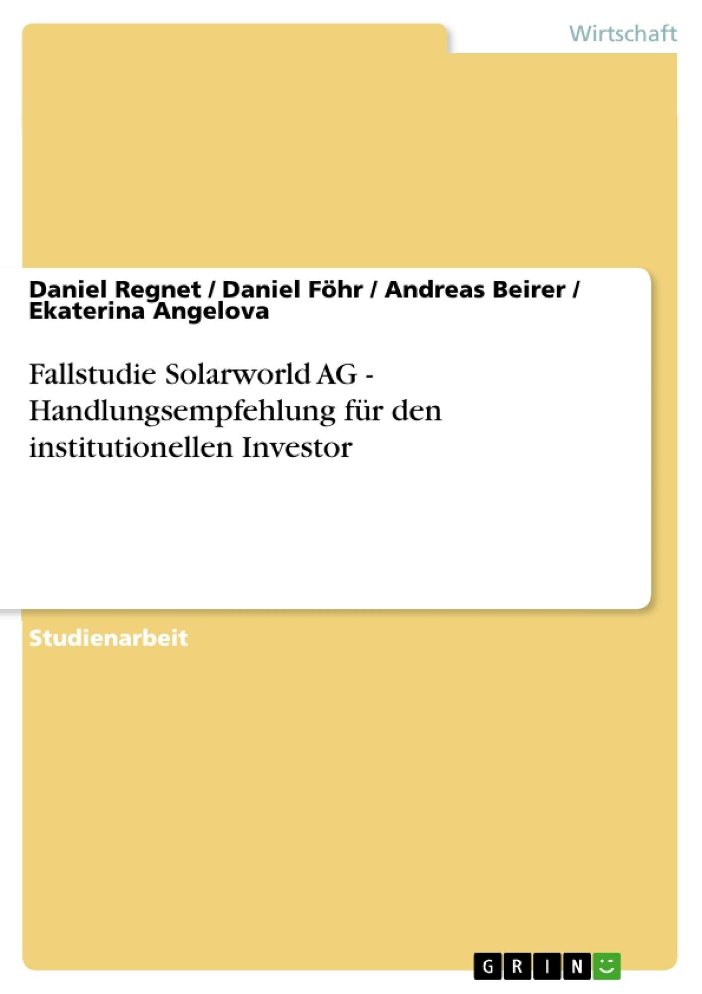 Titel: Fallstudie Solarworld AG - Handlungsempfehlung für den institutionellen Investor