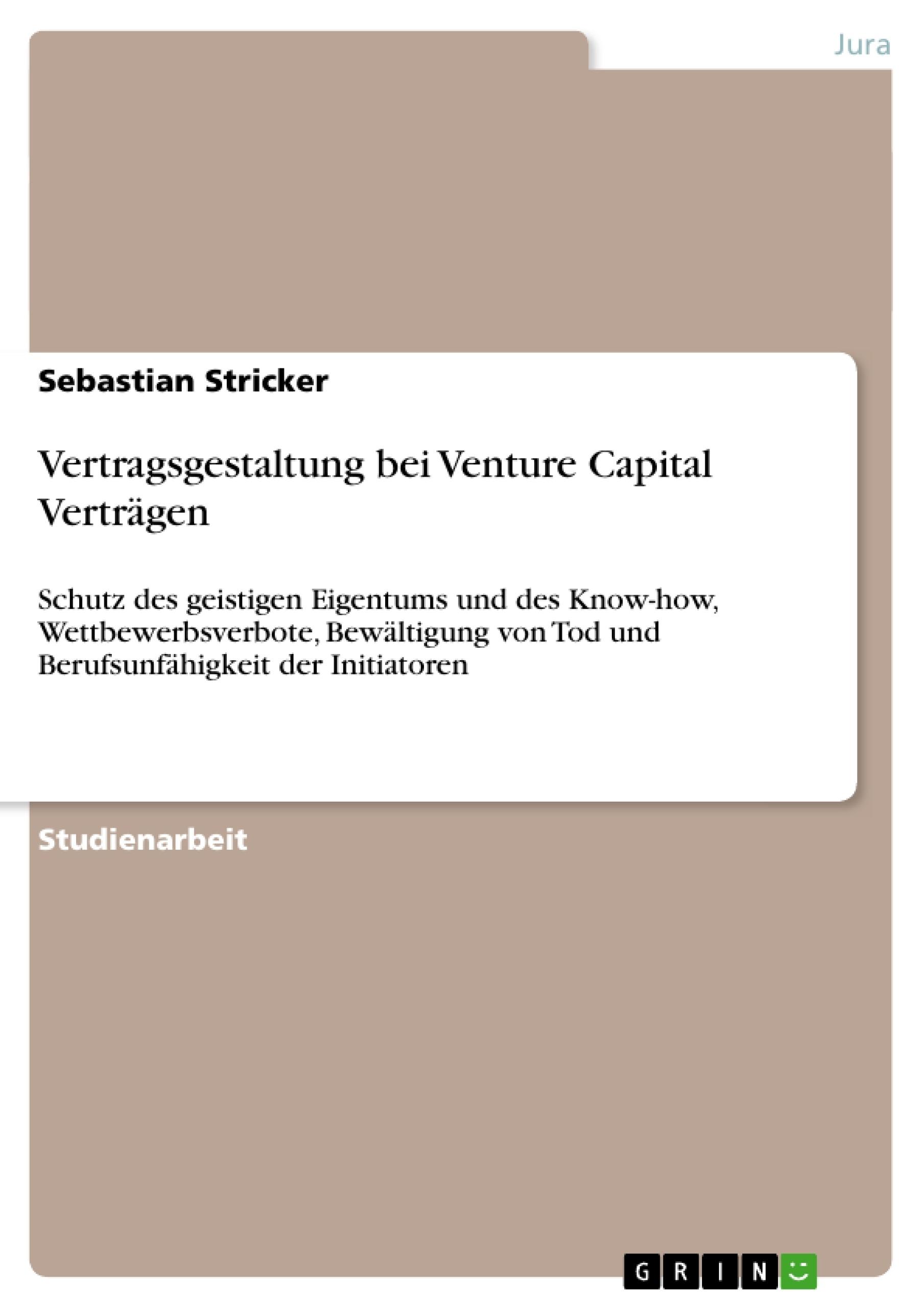 Titel: Vertragsgestaltung bei Venture Capital Verträgen