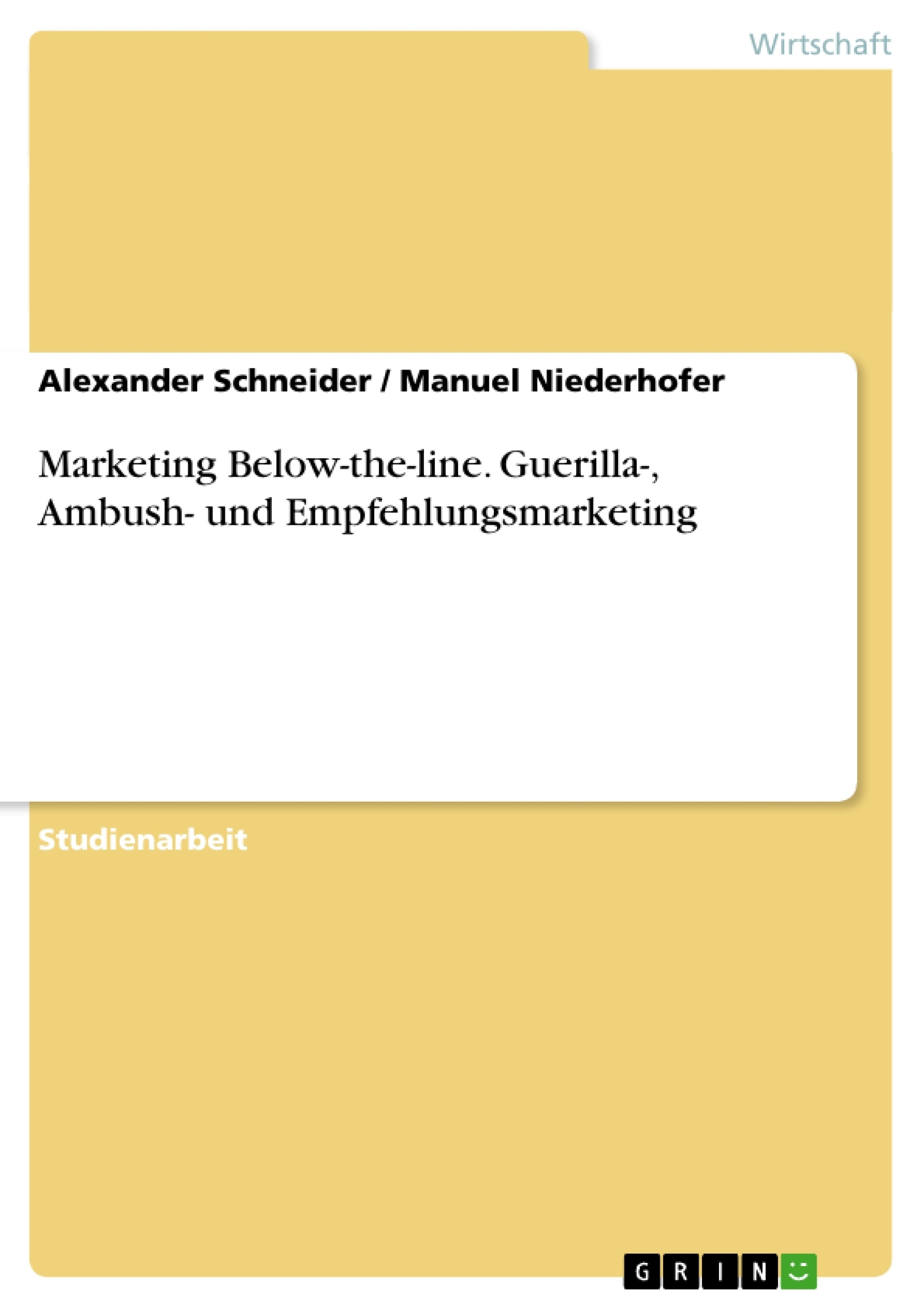Titel: Marketing Below-the-line. Guerilla-, Ambush- und Empfehlungsmarketing