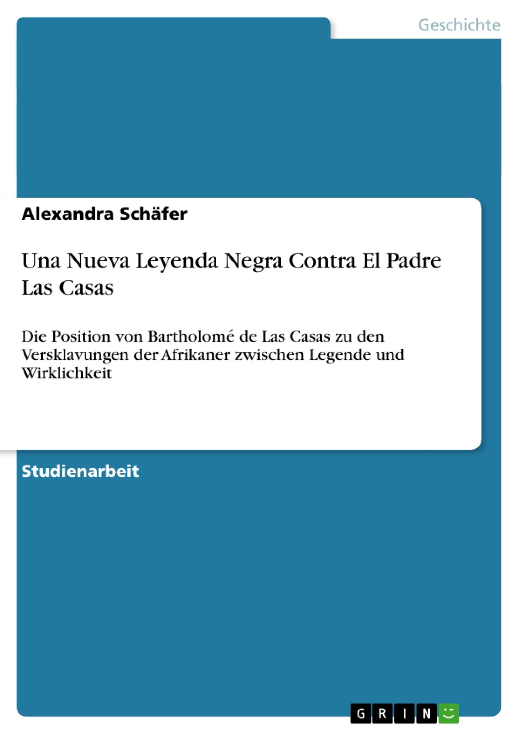 Titel: Una Nueva Leyenda Negra Contra El Padre Las Casas