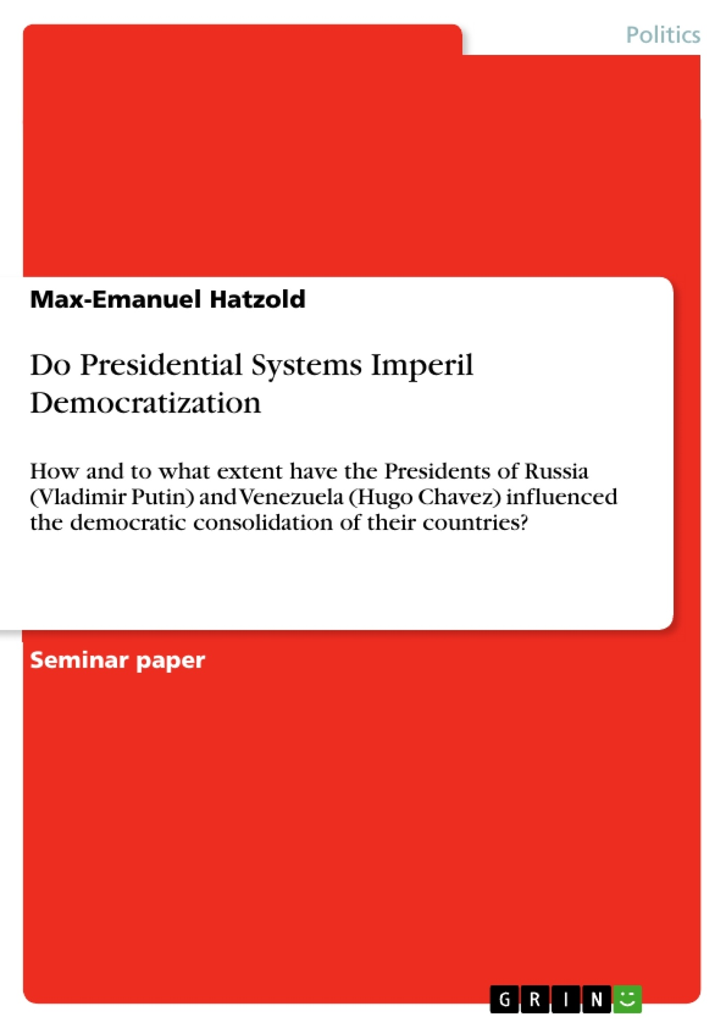 Title: Do Presidential Systems Imperil Democratization