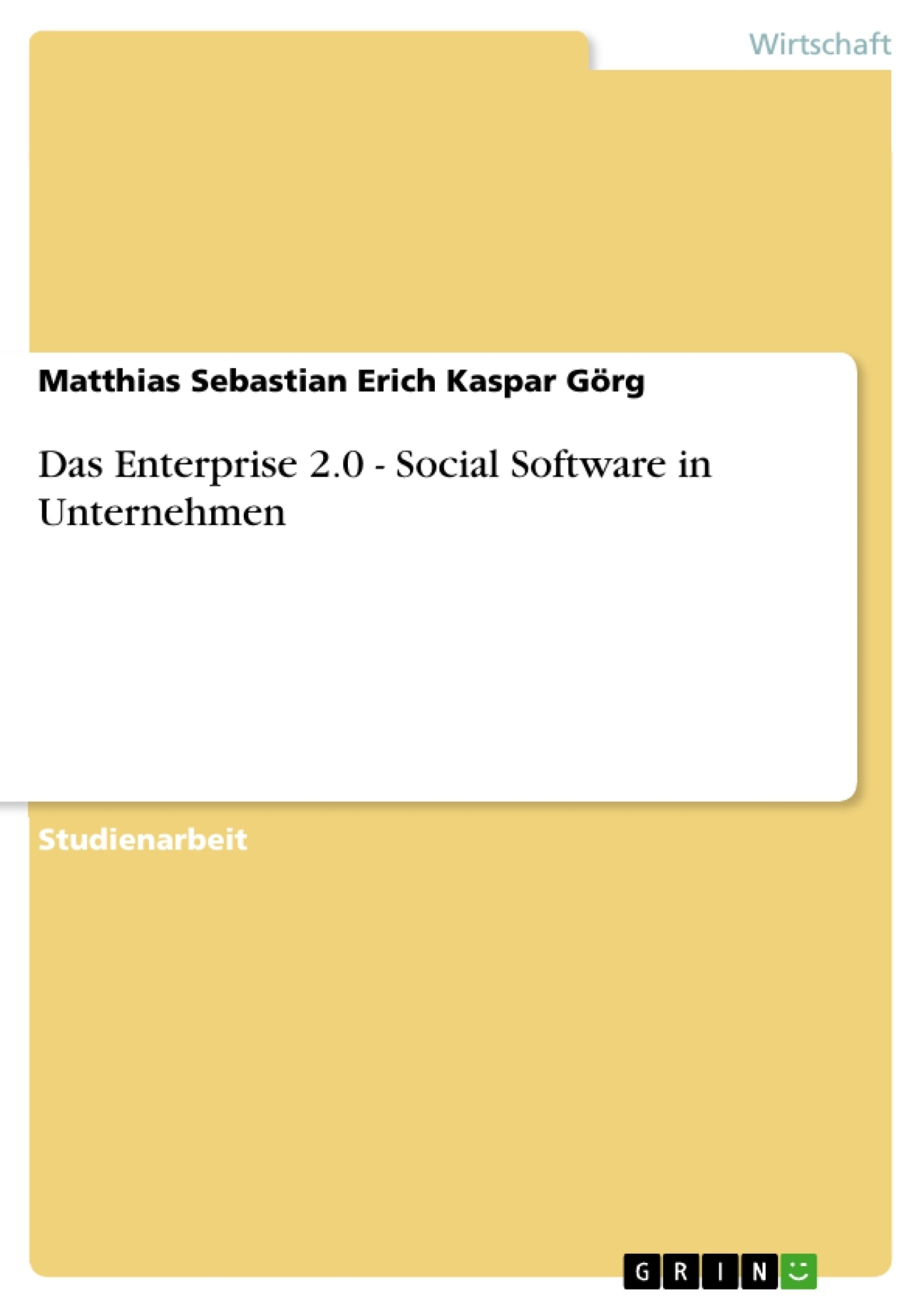 Titel: Das Enterprise 2.0 - Social Software in Unternehmen