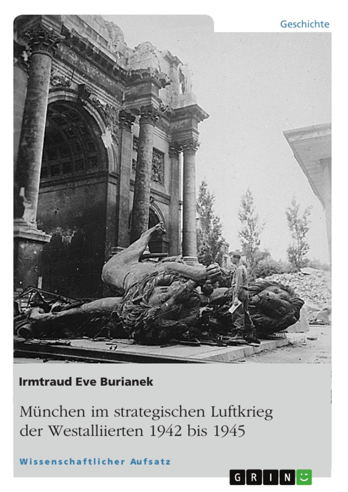 Titel: München im strategischen Luftkrieg der Westalliierten 1942 bis 1945