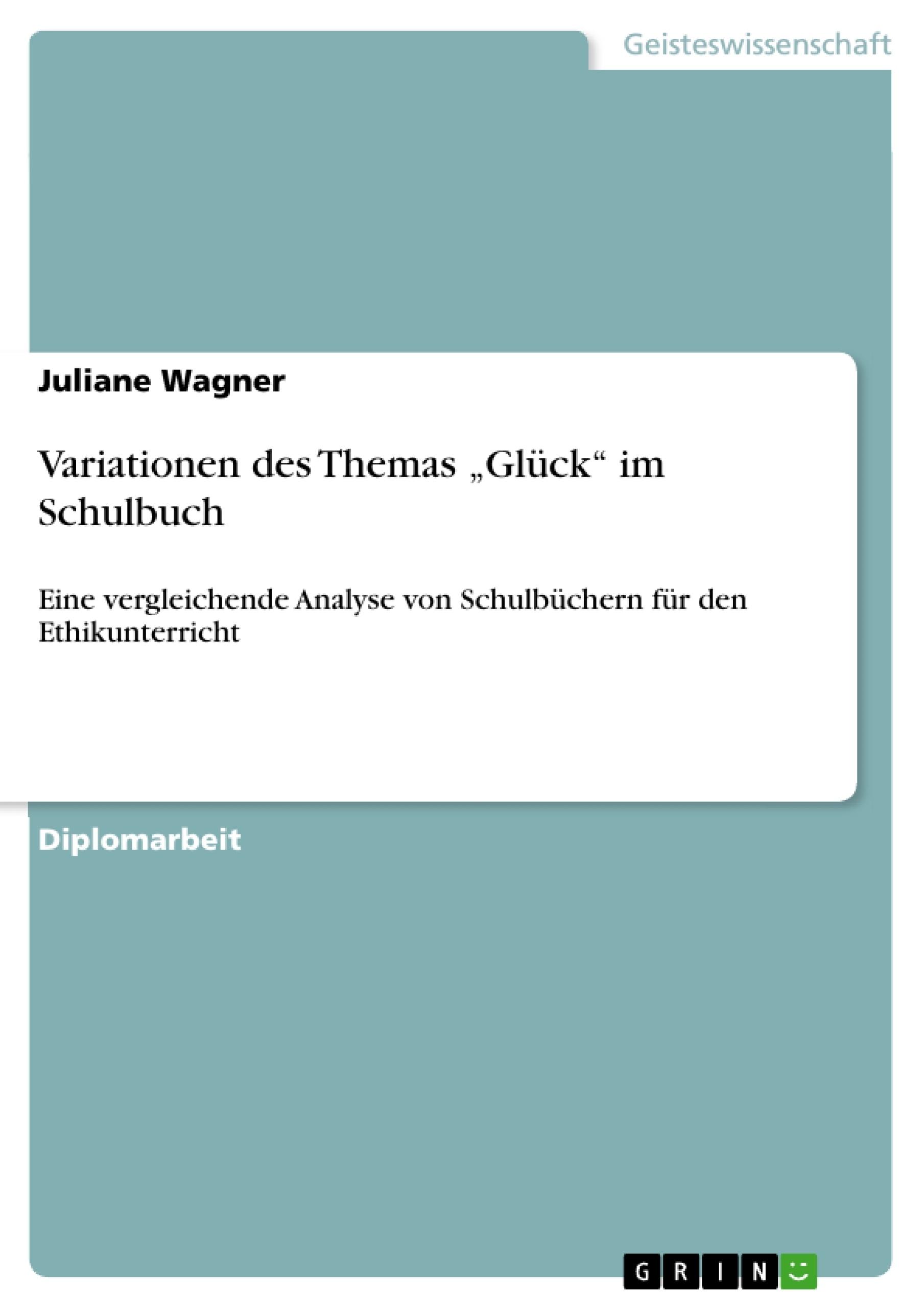 """Titel: Variationen des Themas """"Glück"""" im Schulbuch"""