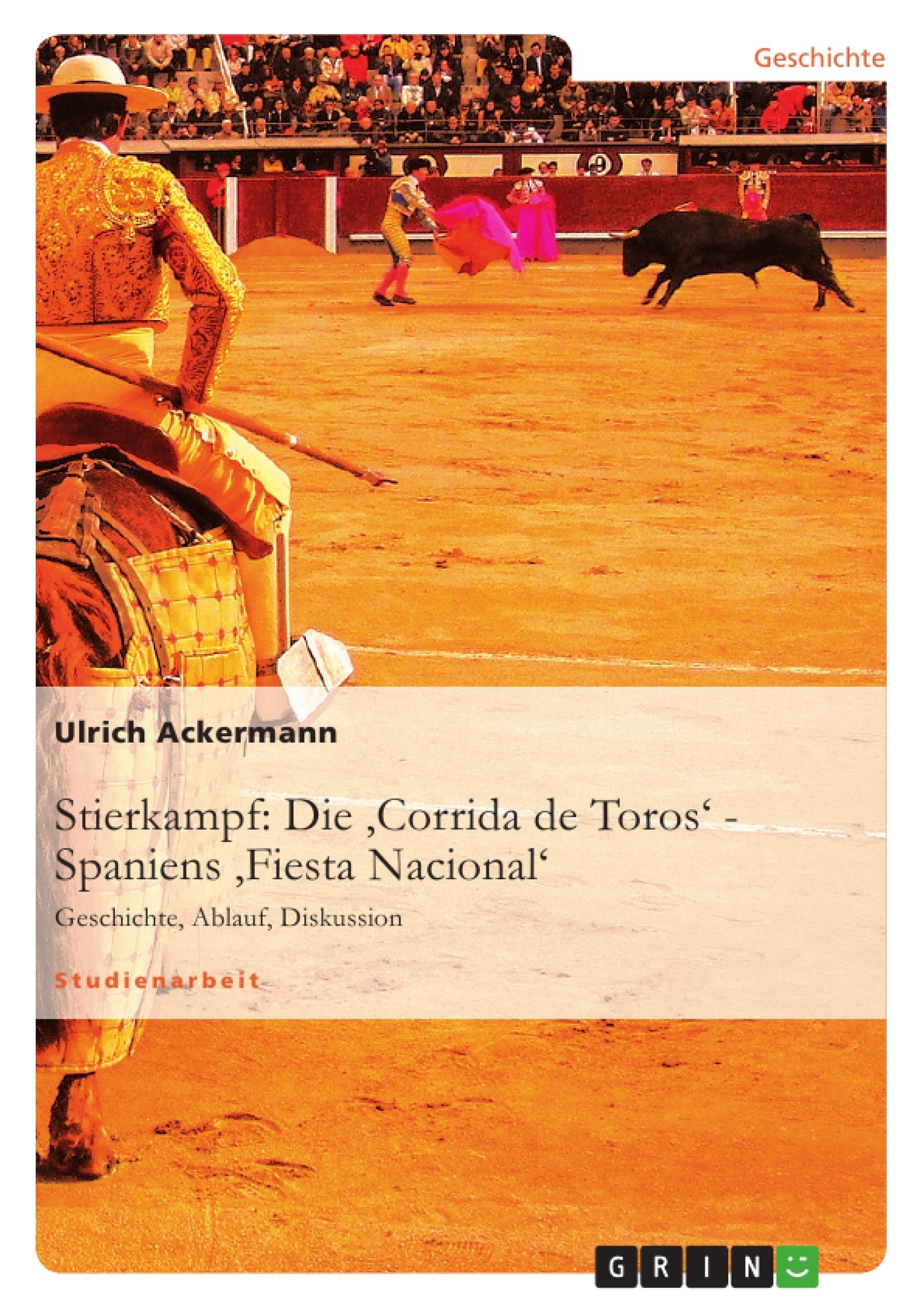 Titel: Stierkampf: Die 'Corrida de Toros' - Spaniens 'Fiesta Nacional'
