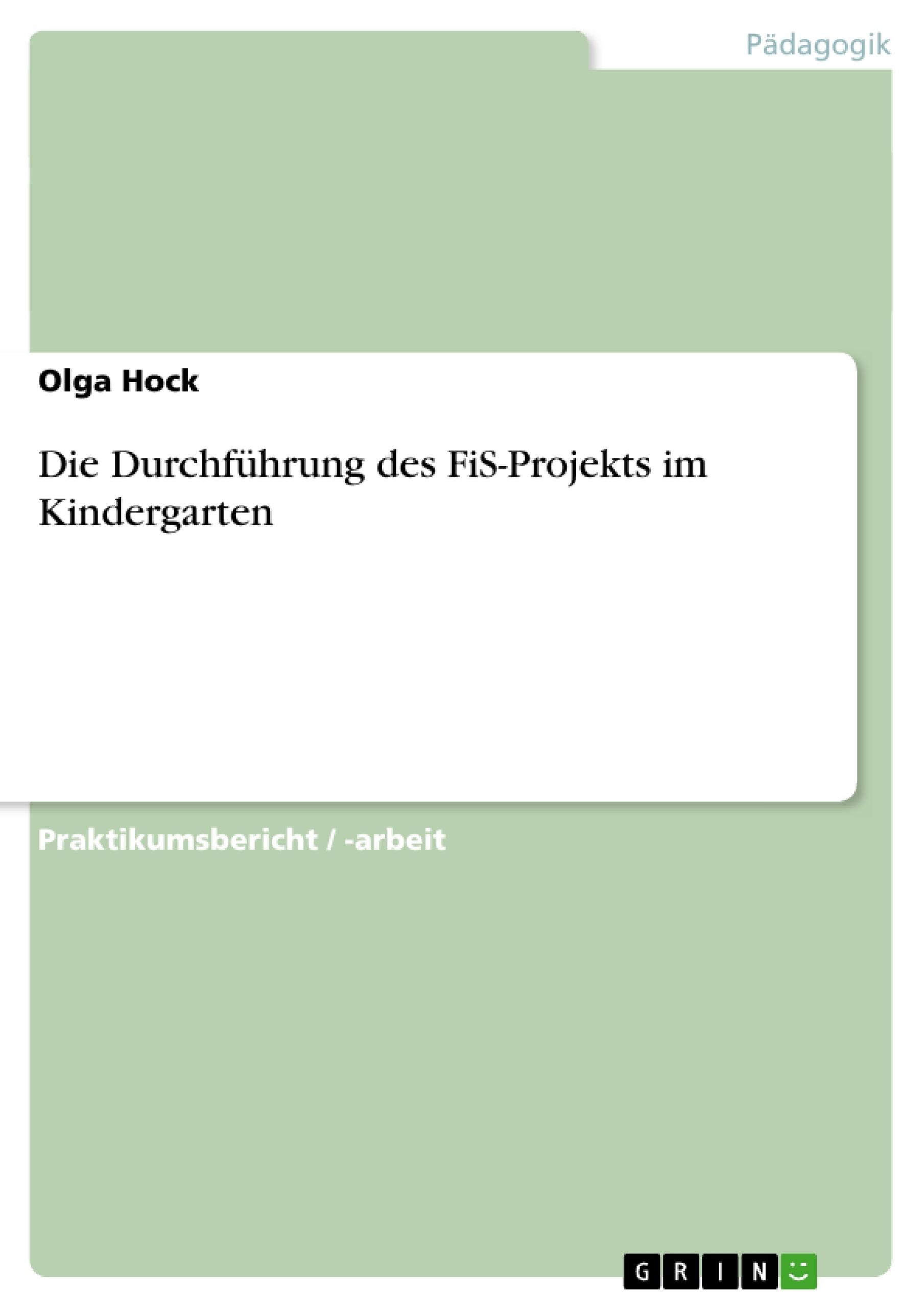Titel: Die Durchführung des FiS-Projekts im Kindergarten