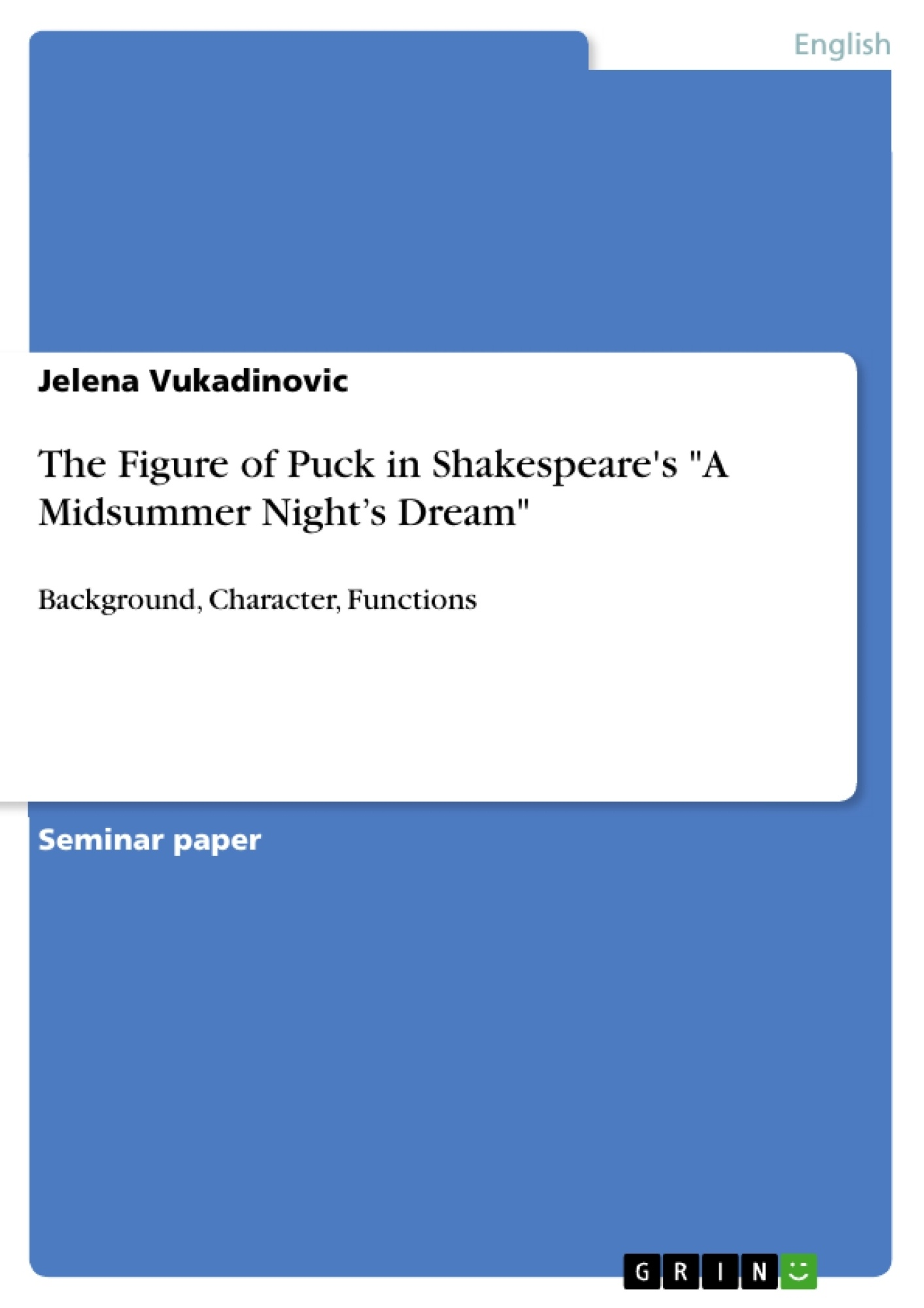 """Title: The Figure of Puck in Shakespeare's """"A Midsummer Night's Dream"""""""