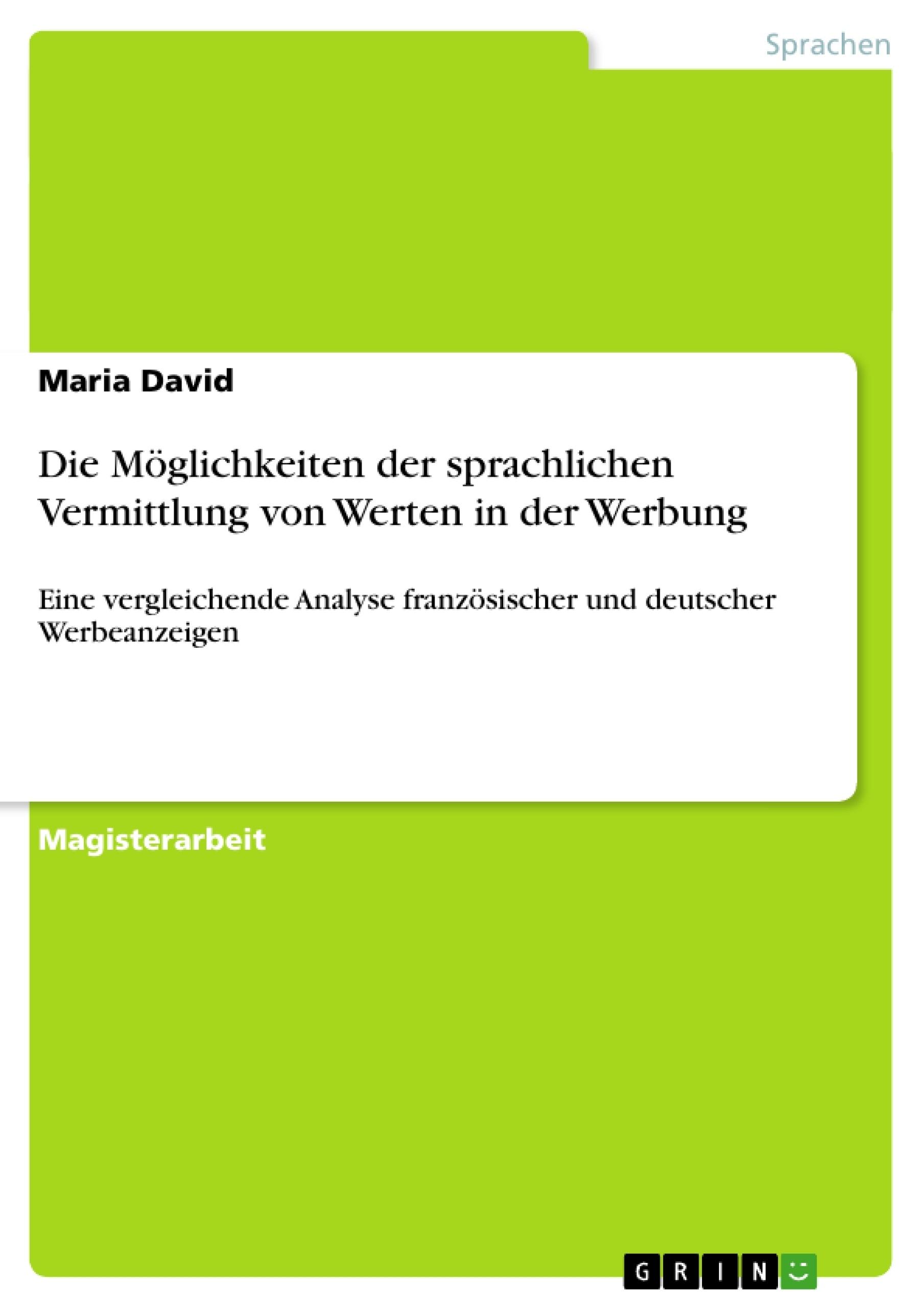 Titel: Die Möglichkeiten der sprachlichen Vermittlung von Werten in der Werbung