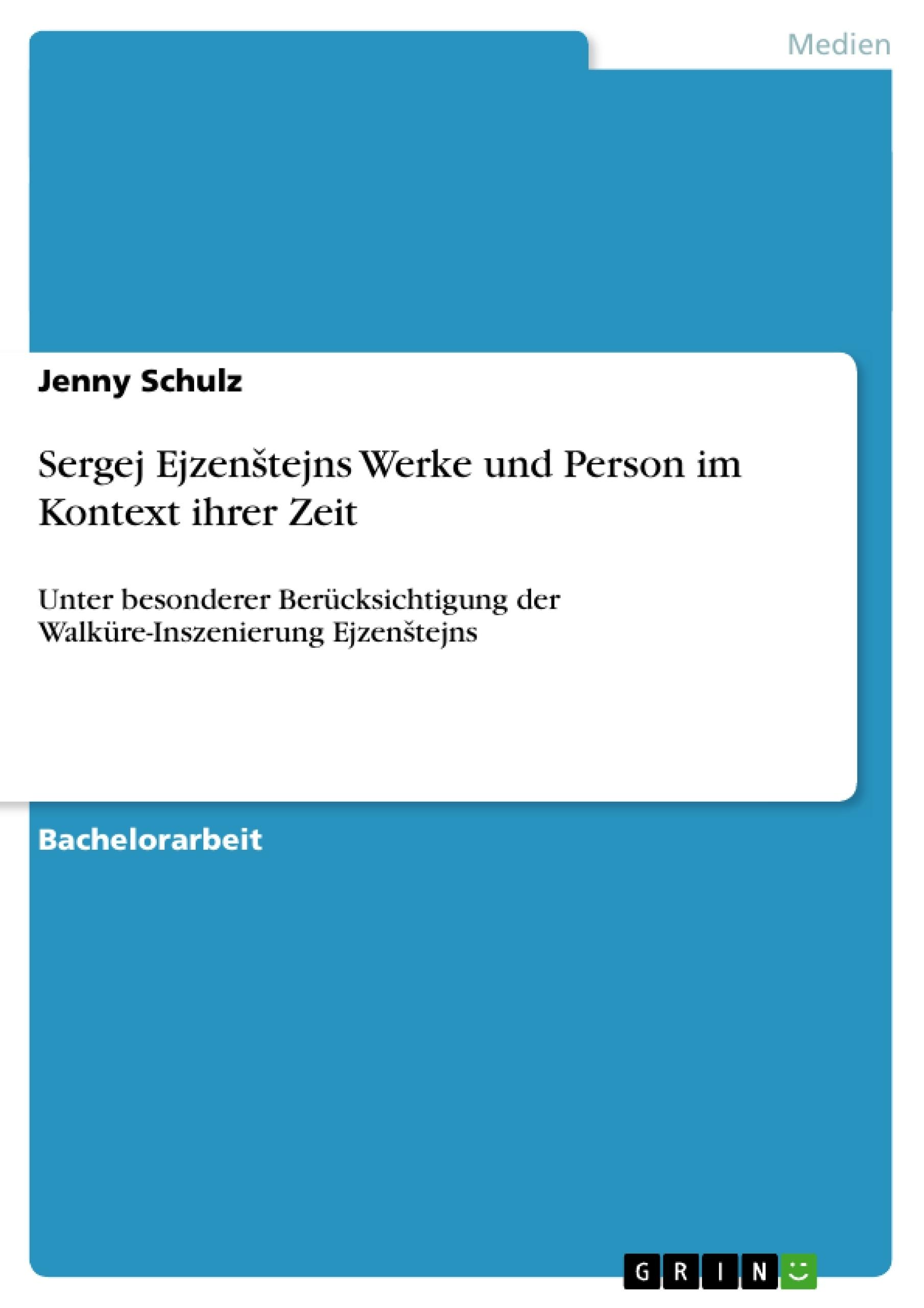 Titel: Sergej Ejzenštejns Werke und Person im Kontext ihrer Zeit
