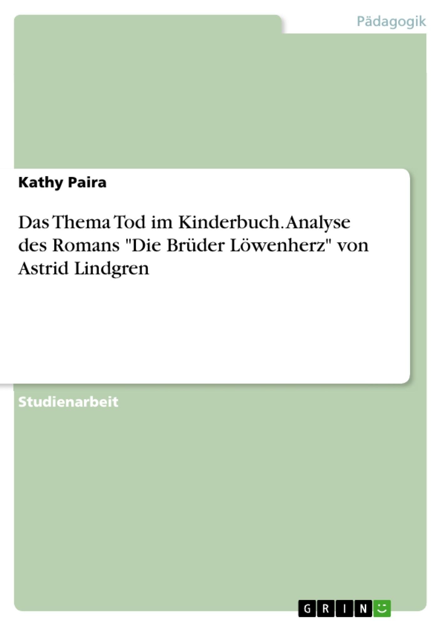 """Titel: Das Thema Tod im Kinderbuch. Analyse des Romans """"Die Brüder Löwenherz"""" von Astrid Lindgren"""
