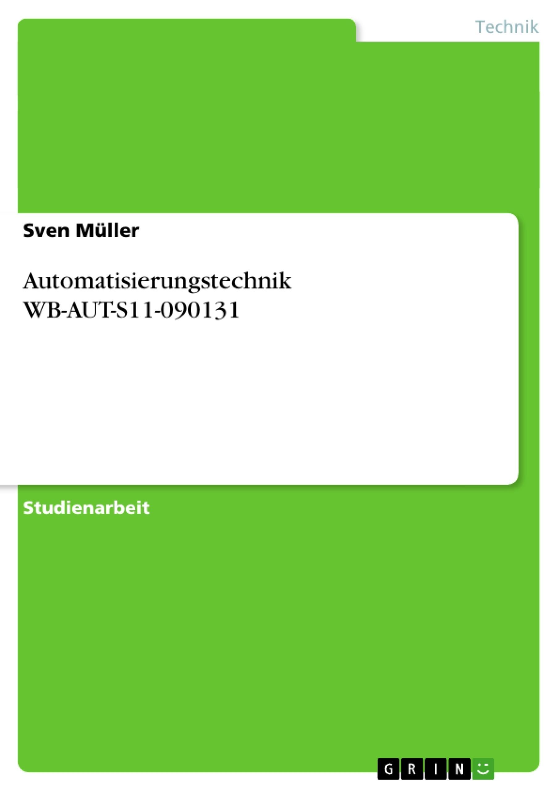 Titel: Automatisierungstechnik WB-AUT-S11-090131