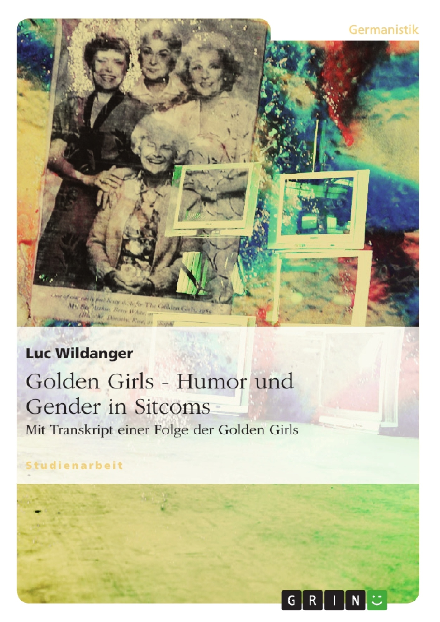 Titel: Golden Girls - Humor und Gender in Sitcoms