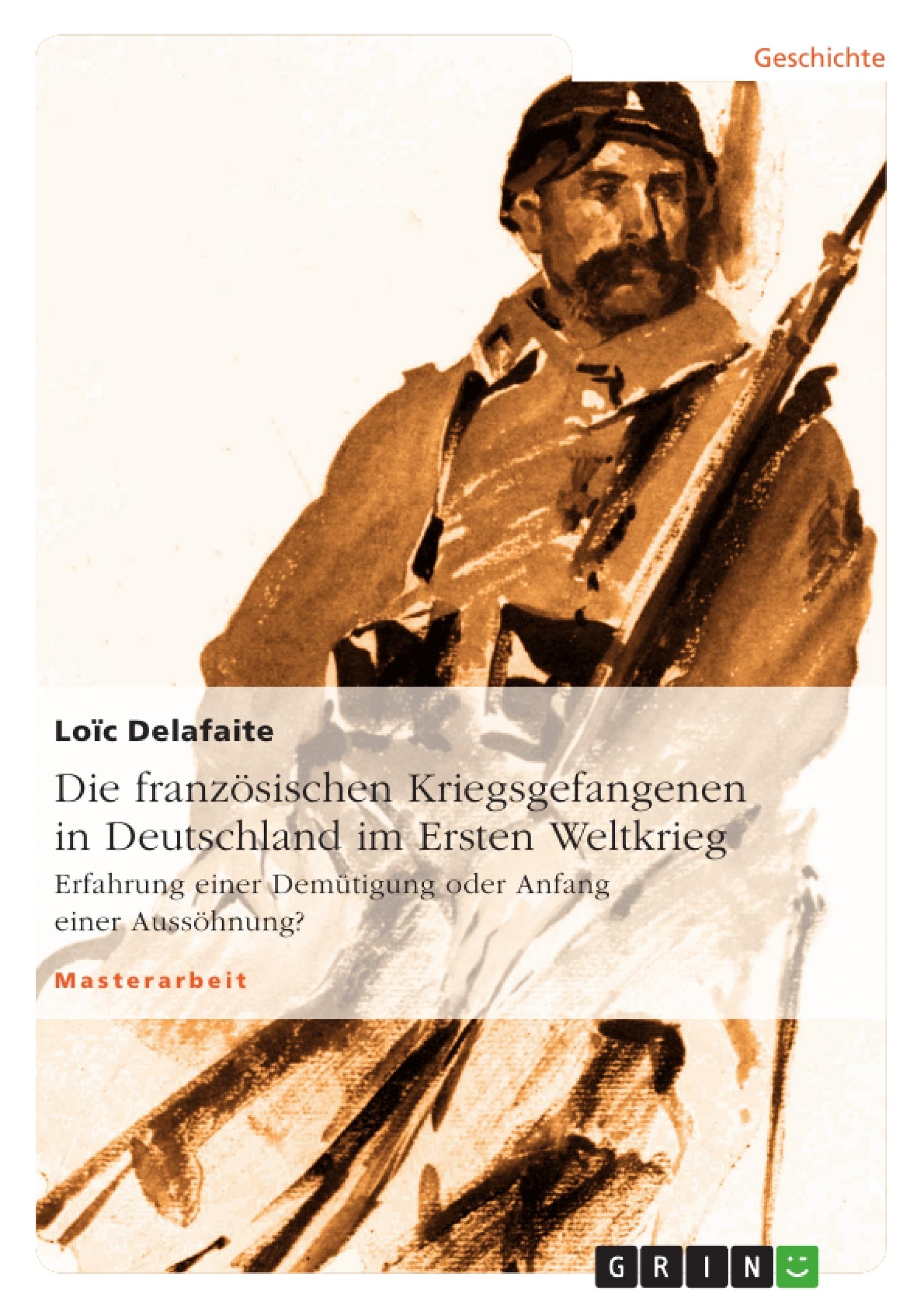 Titel: Die französischen Kriegsgefangenen in Deutschland im Ersten Weltkrieg