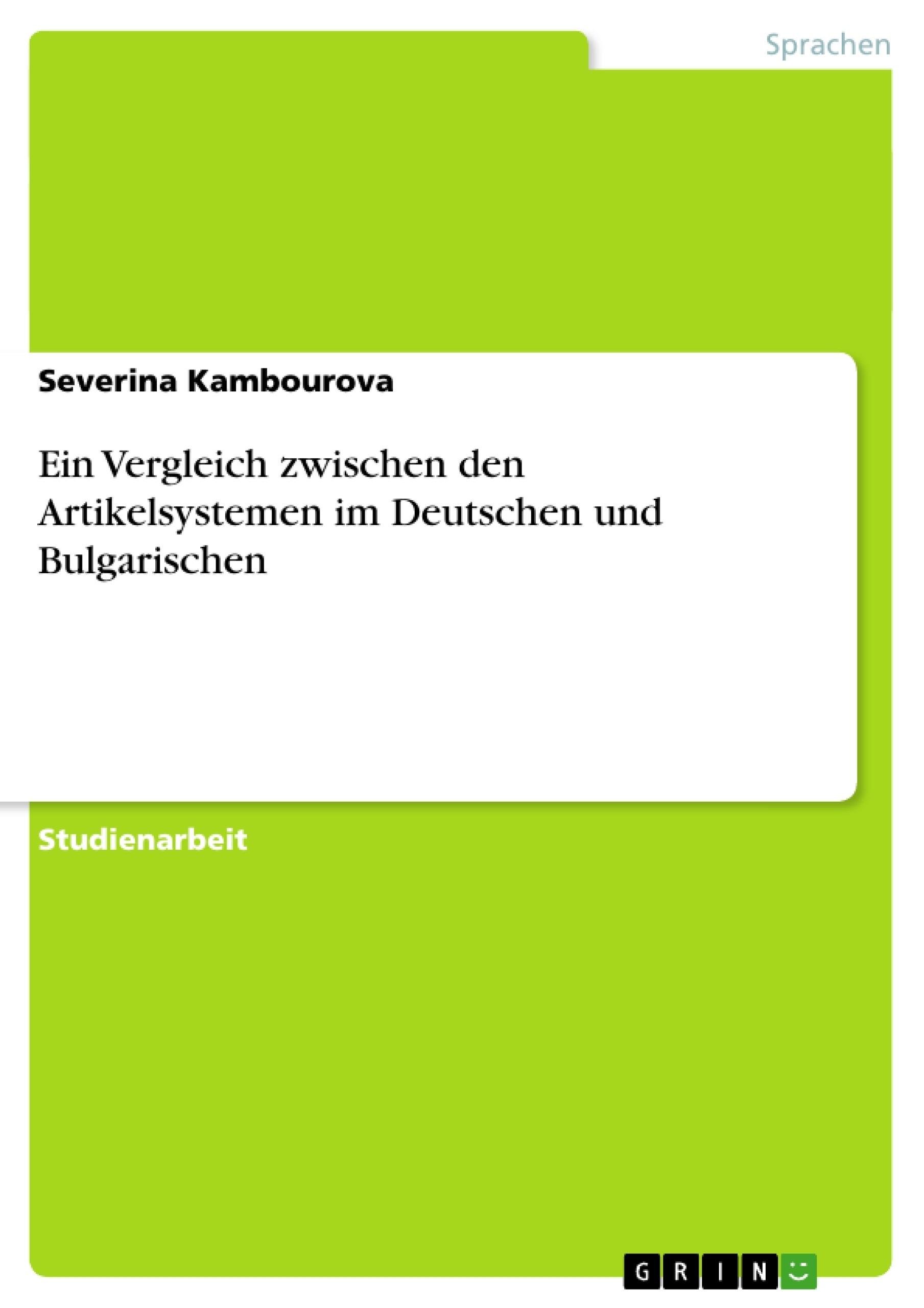 Titel: Ein Vergleich zwischen den Artikelsystemen im Deutschen und Bulgarischen